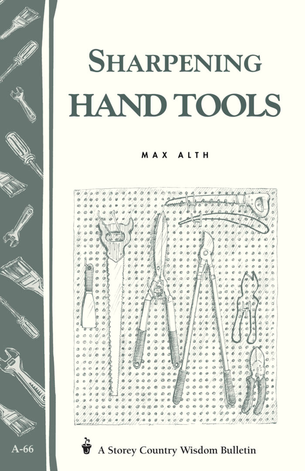 Sharpening Hand Tools Storey's Country Wisdom Bulletin A-66 - Max Alth