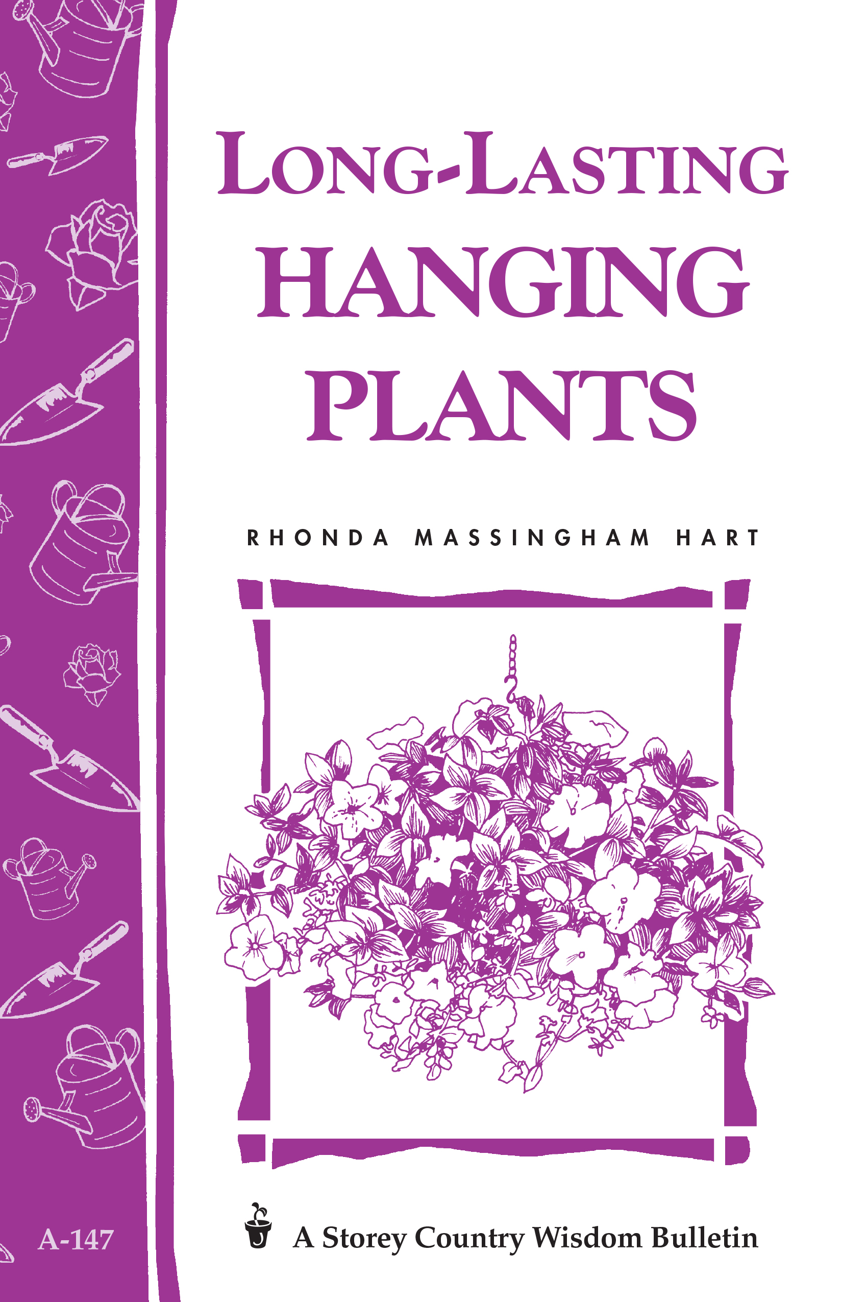 Long-Lasting Hanging Plants Storey's Country Wisdom Bulletin A-147 - Rhonda Massingham Hart