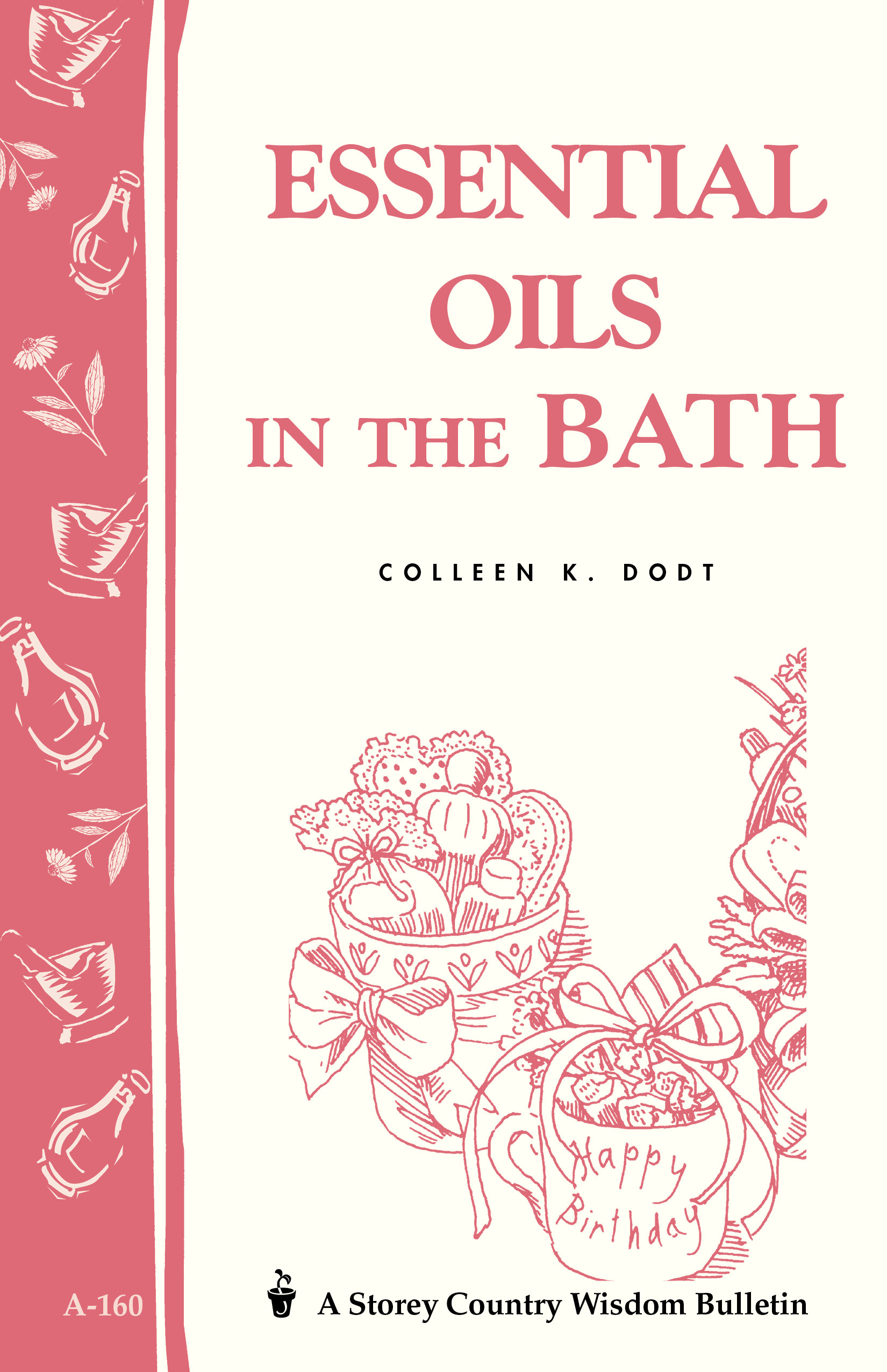 Essential Oils in the Bath Storey's Country Wisdom Bulletin A-160 - Colleen K. Dodt