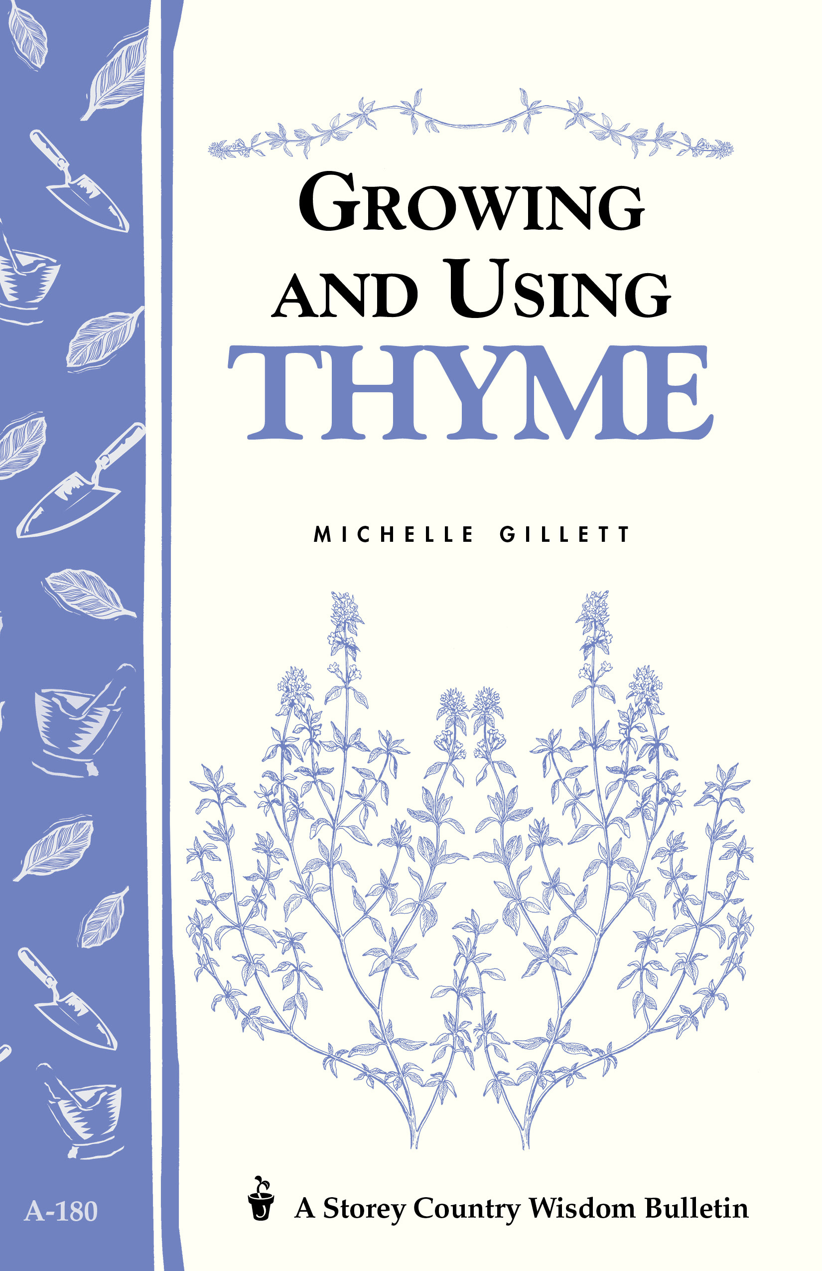 Growing and Using Thyme Storey's Country Wisdom Bulletin A-180 - Michelle Gillett