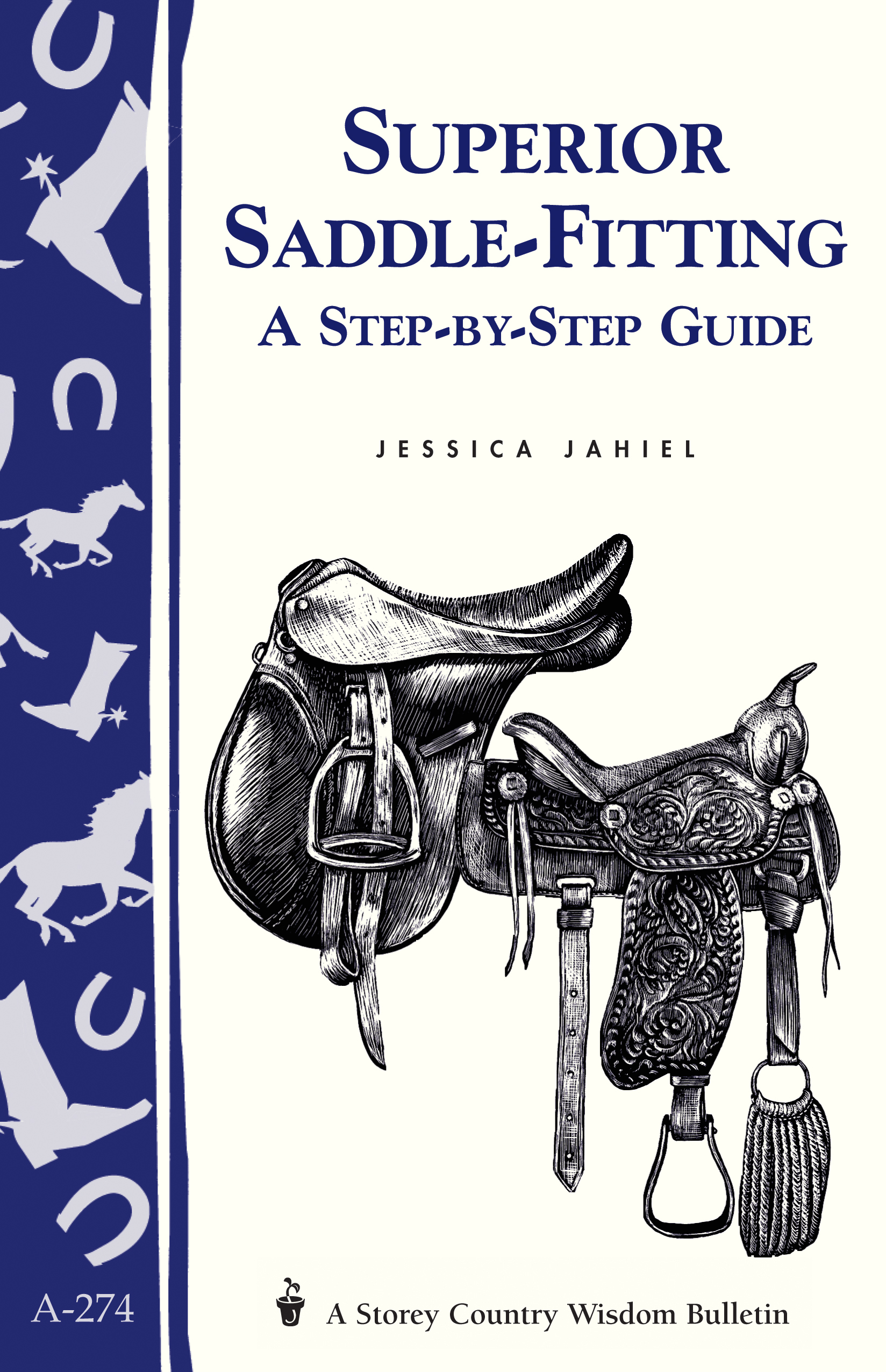 Superior Saddle Fitting: A Step-by-Step Guide Storey's Country Wisdom Bulletin A-238 - Editors of Storey Publishing