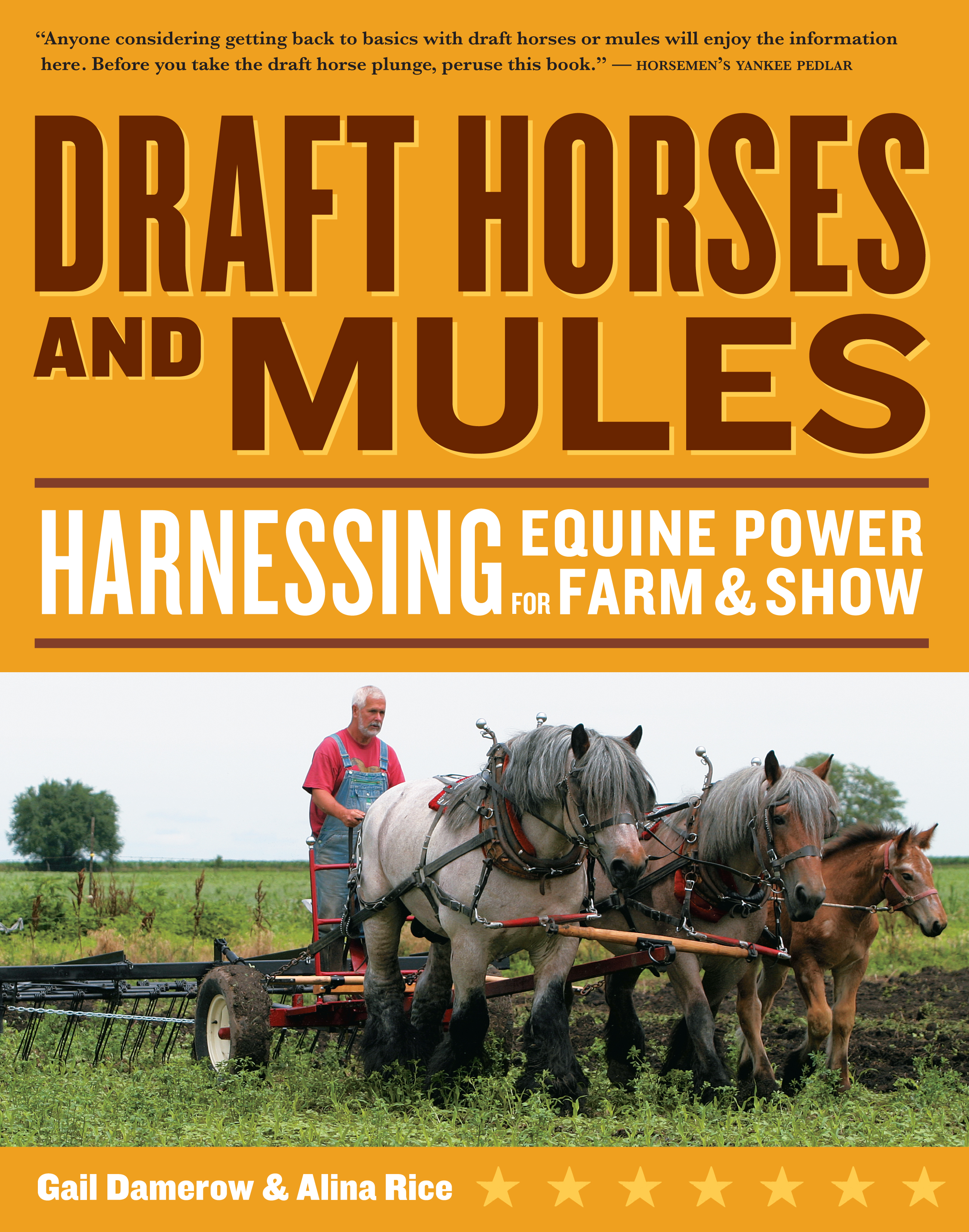 Draft Horses and Mules Harnessing Equine Power for Farm & Show - Gail Damerow