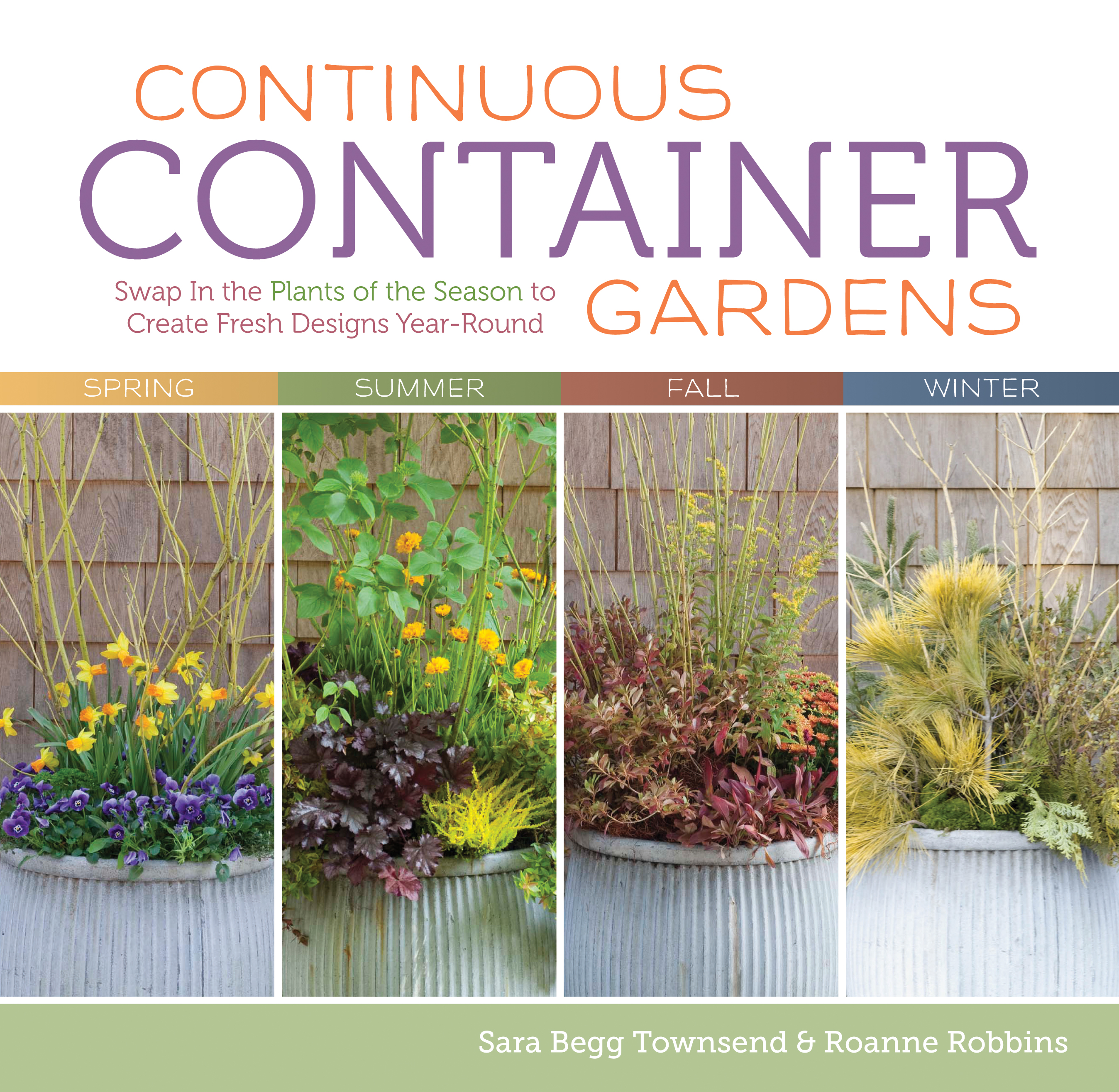 Continuous Container Gardens Swap In the Plants of the Season to Create Fresh Designs Year-Round - Roanne Robbins