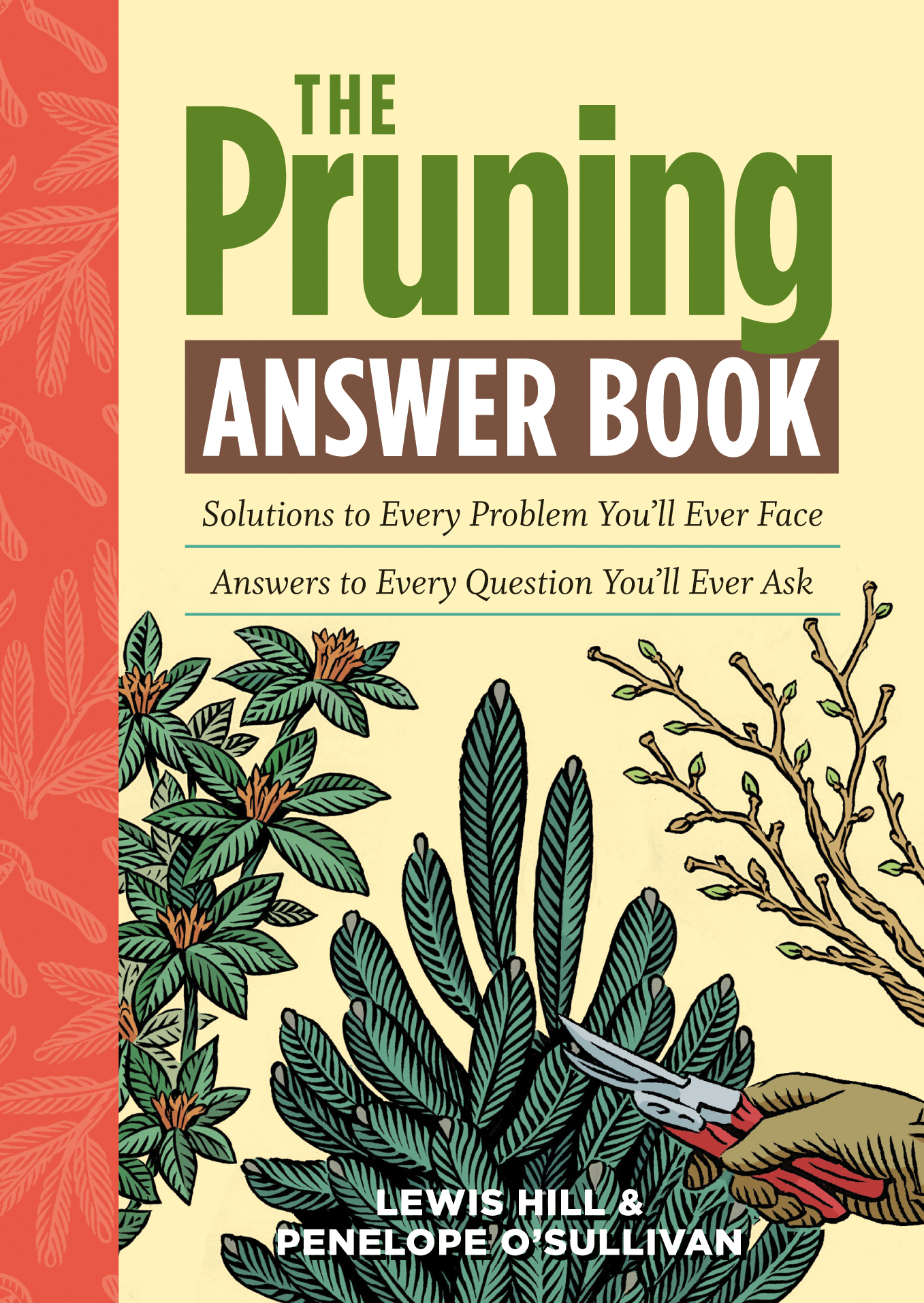 The Pruning Answer Book Solutions to Every Problem You'll Ever Face; Answers to Every Question You'll Ever Ask - Lewis Hill