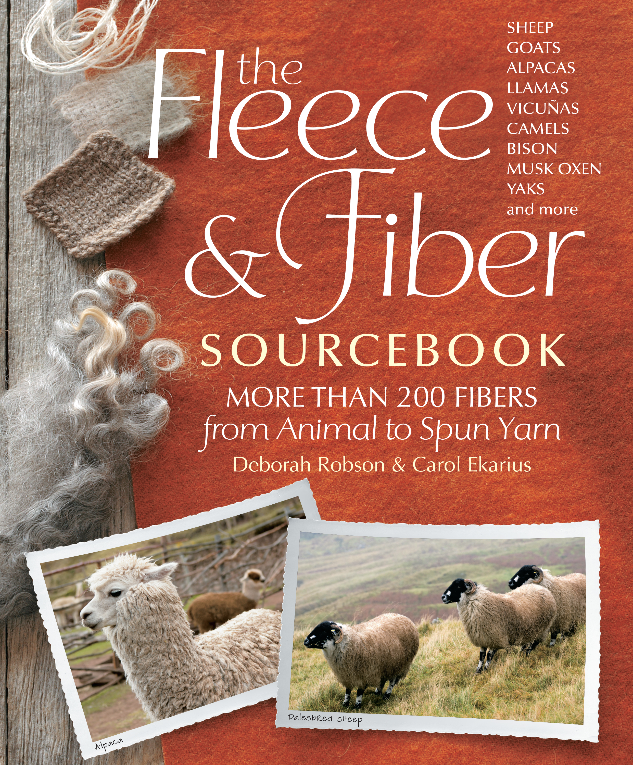 The Fleece & Fiber Sourcebook More Than 200 Fibers, from Animal to Spun Yarn - Carol Ekarius