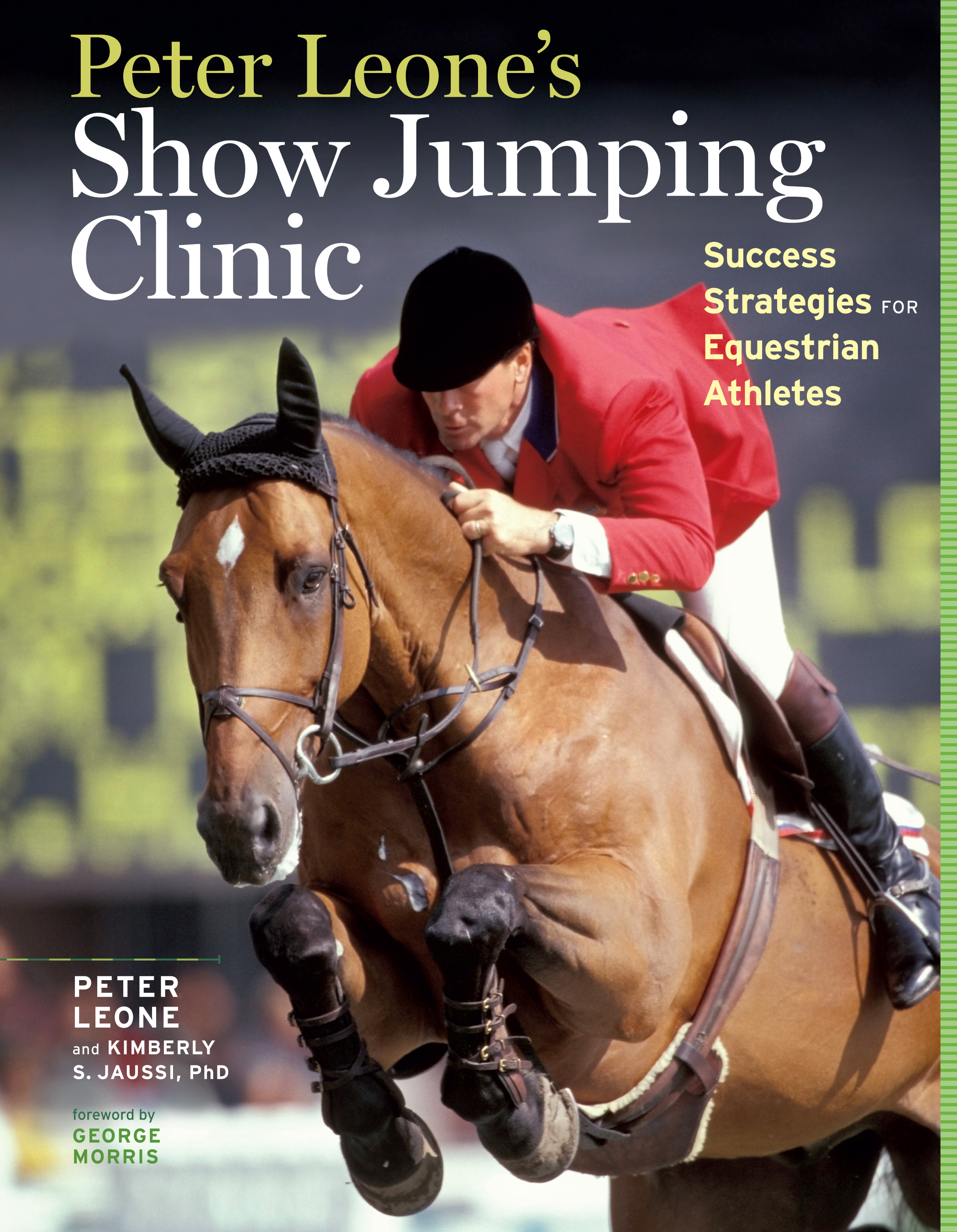 Peter Leone's Show Jumping Clinic Success Strategies for Equestrian Competitors - Kimberly S. Jaussi