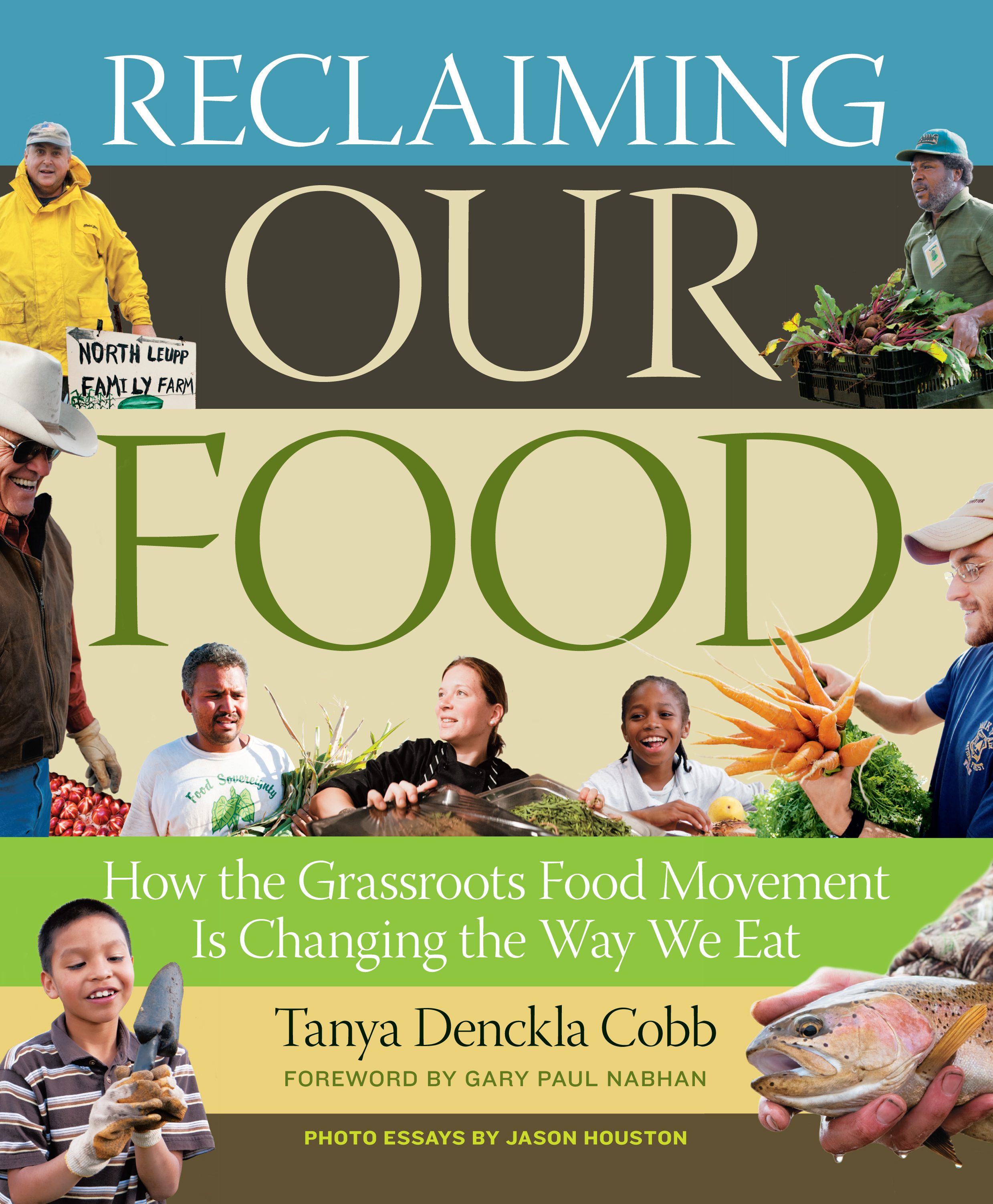 Reclaiming Our Food How the Grassroots Food Movement Is Changing the Way We Eat - Tanya Denckla Cobb