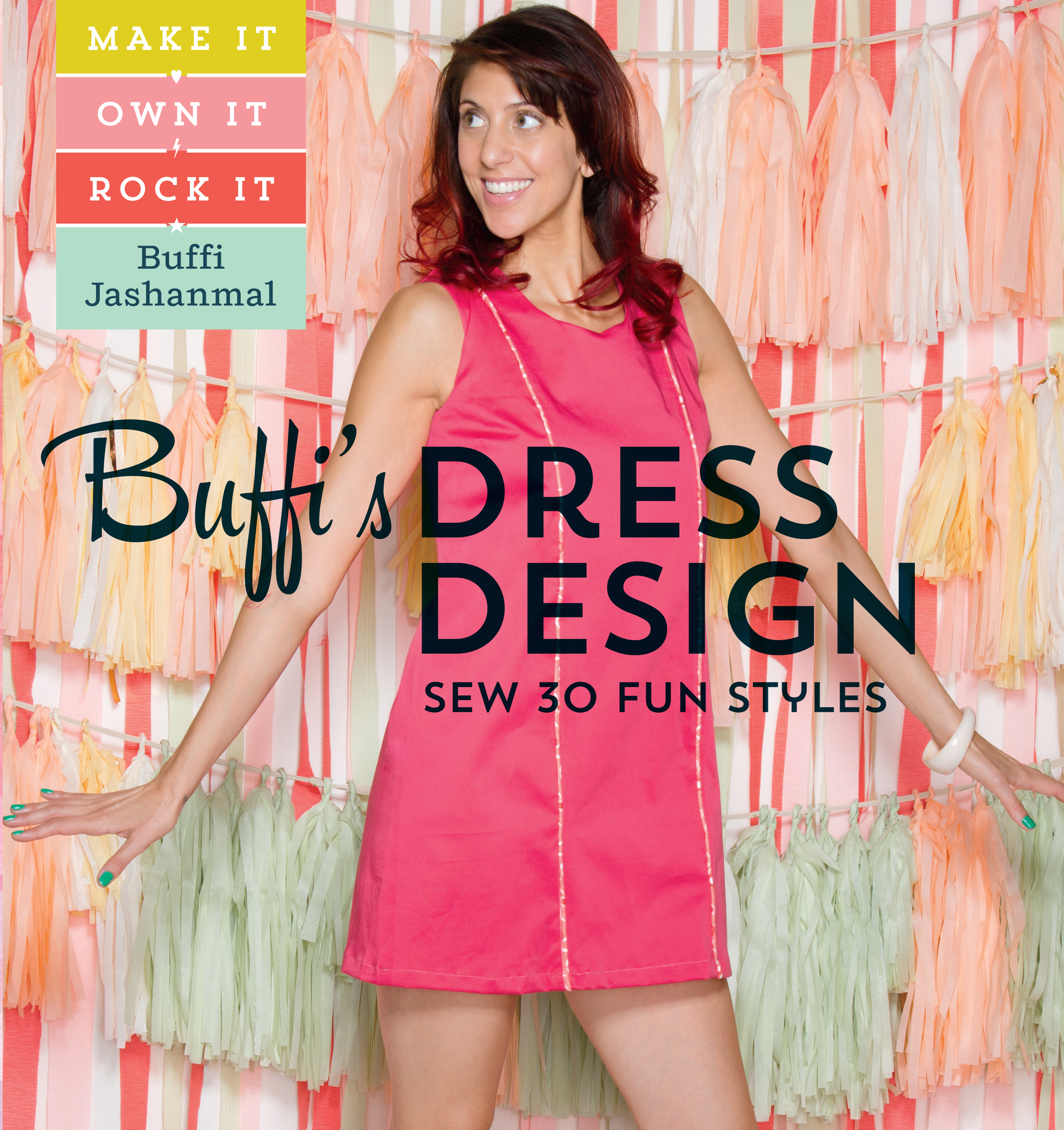 Buffi's Dress Design: Sew 30 Fun Styles Make It, Own It, Rock It - Buffi Jashanmal