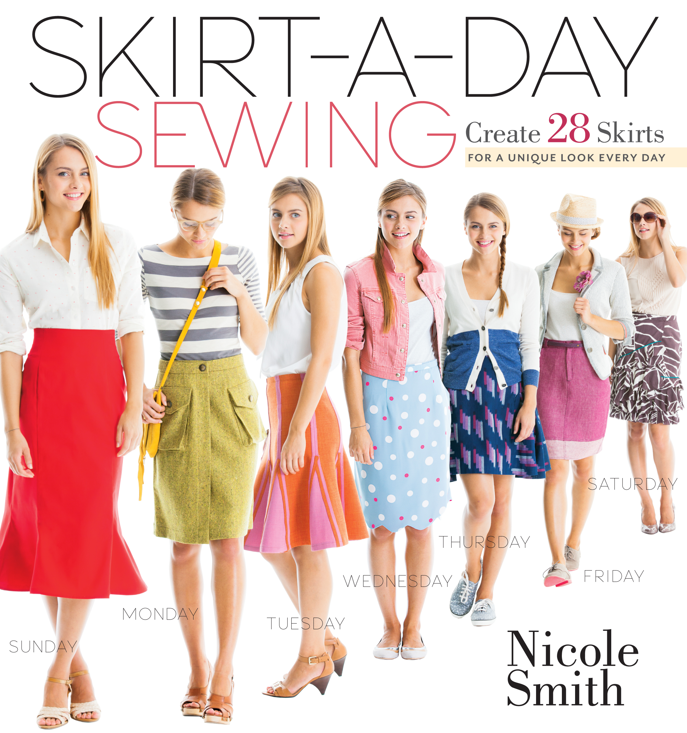 Skirt-a-Day Sewing Create 28 Skirts for a Unique Look Every Day - Nicole Smith