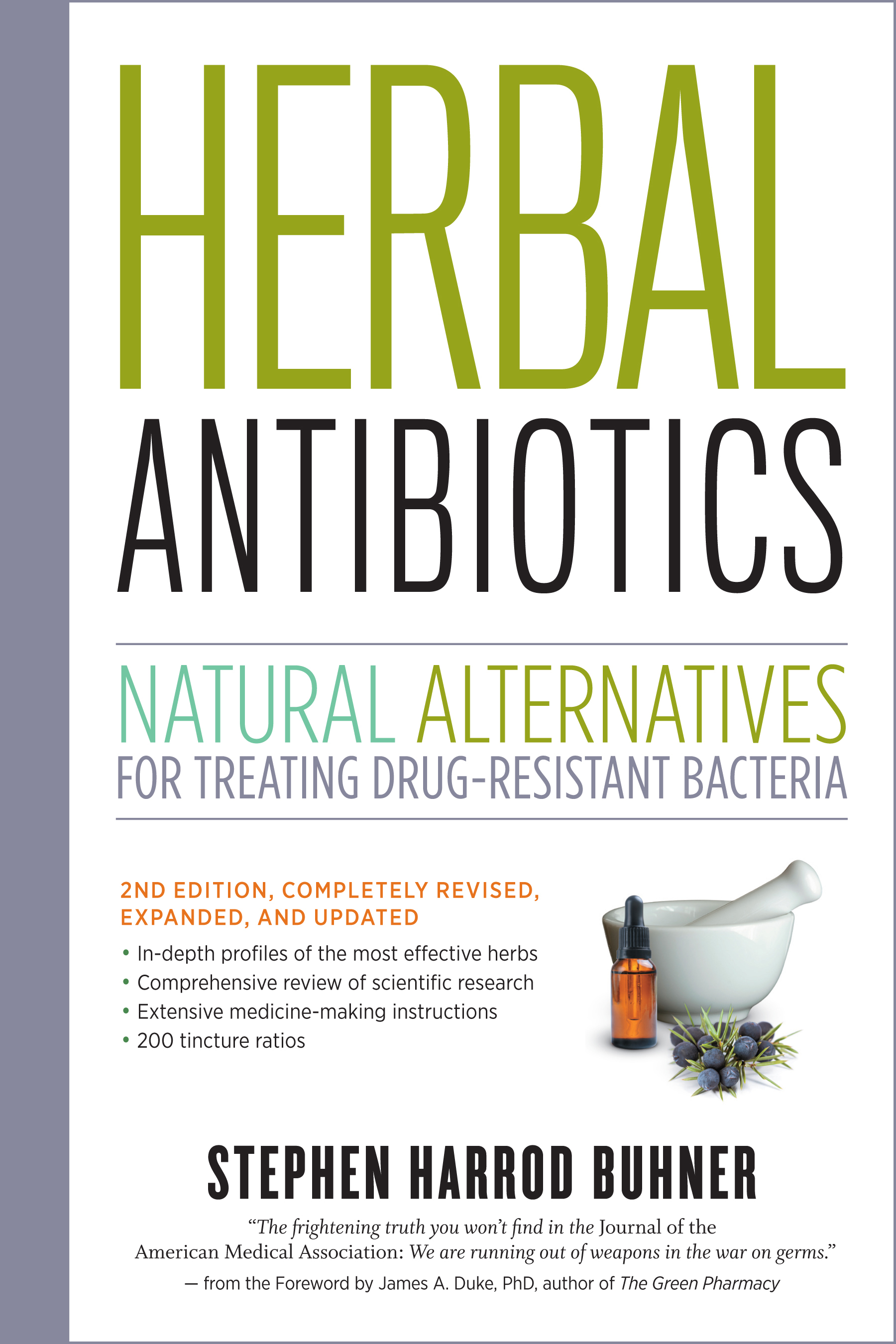 Herbal Antibiotics, 2nd Edition Natural Alternatives for Treating Drug-resistant Bacteria - Stephen Harrod Buhner