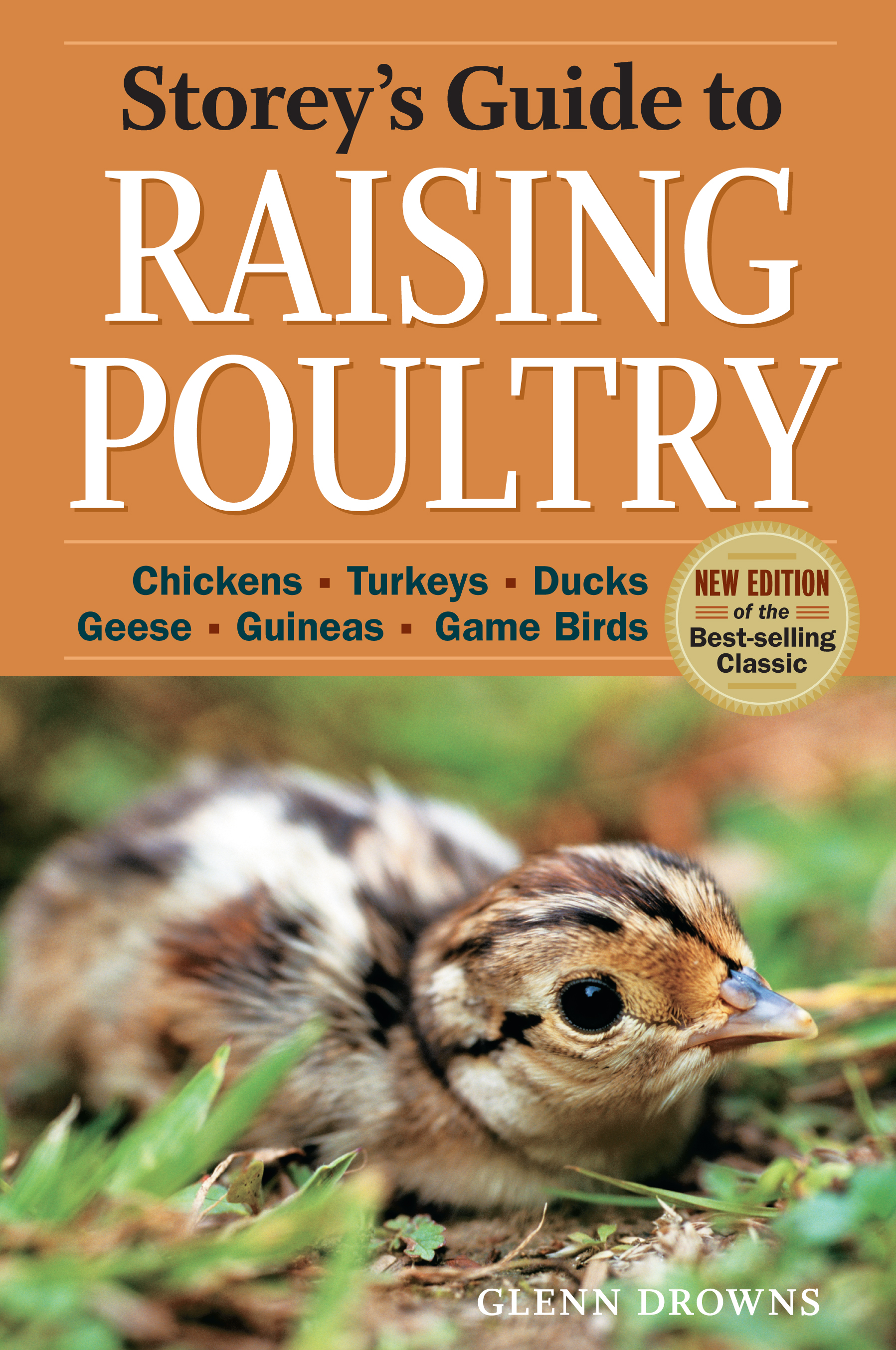 Storey's Guide to Raising Poultry, 4th Edition Chickens, Turkeys, Ducks, Geese, Guineas, Game Birds - Glenn Drowns
