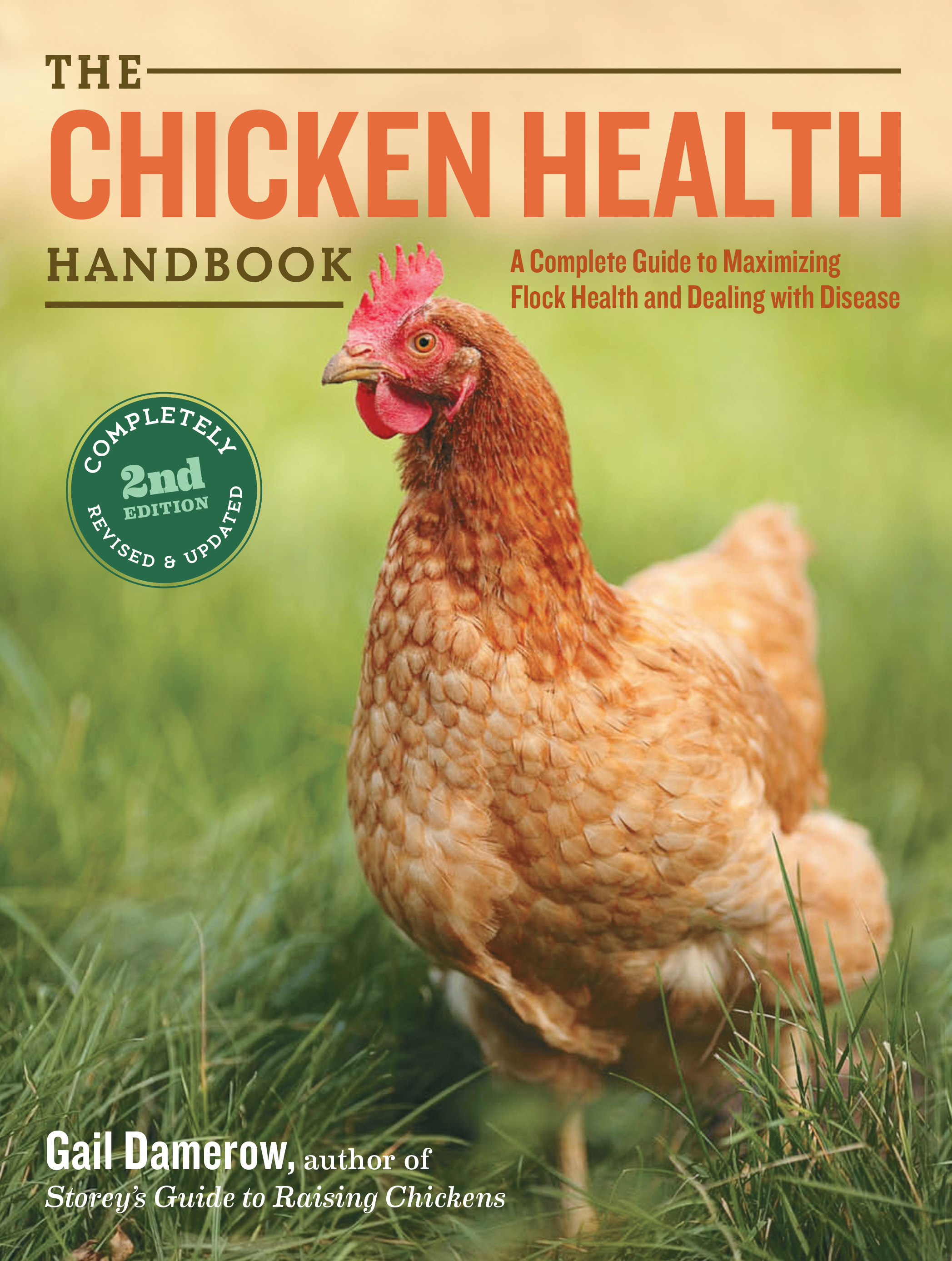 The Chicken Health Handbook, 2nd Edition A Complete Guide to Maximizing Flock Health and Dealing with Disease - Gail Damerow