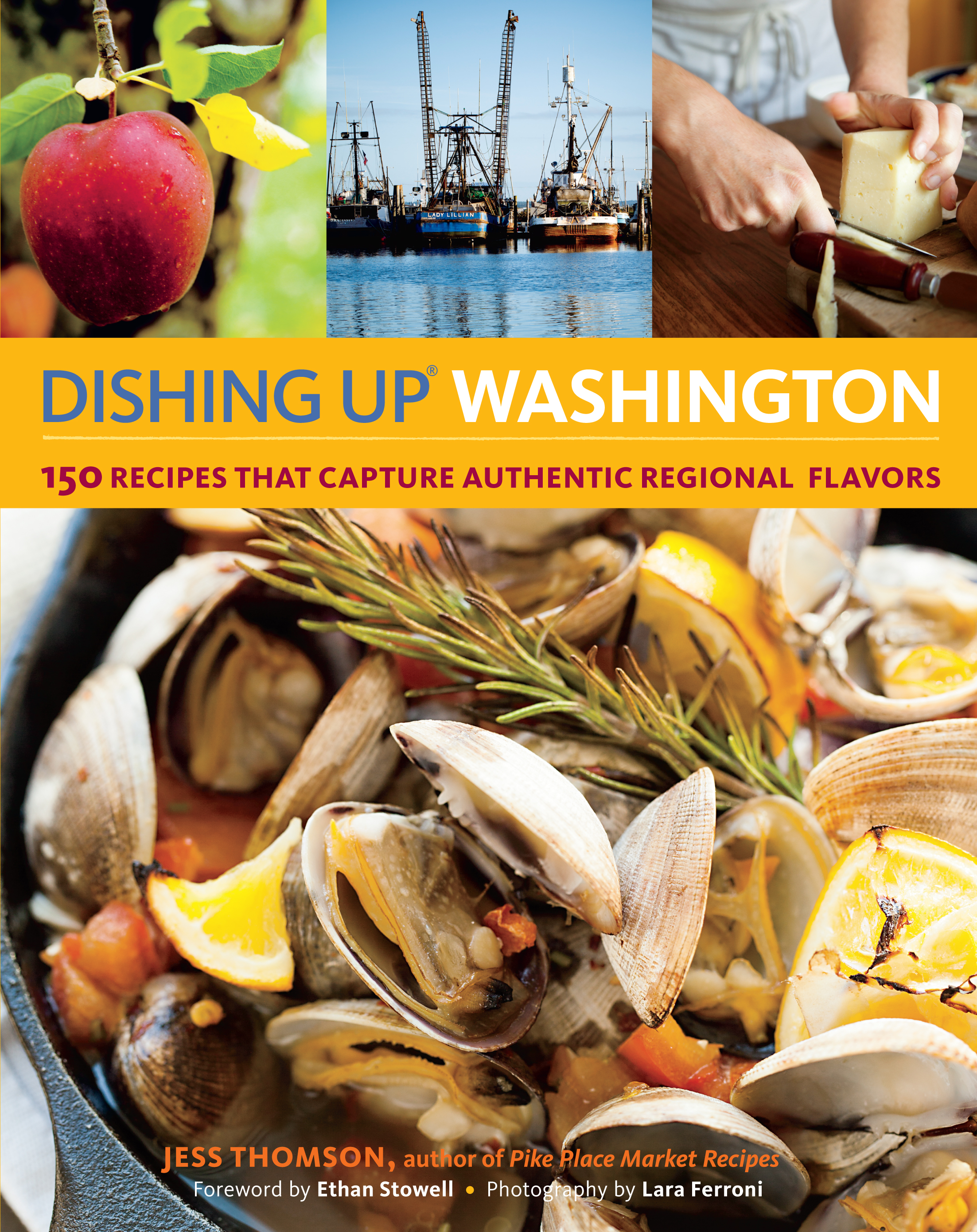 Dishing Up<sup>®</sup> Washington 150 Recipes That Capture Authentic Regional Flavors - Jess Thomson