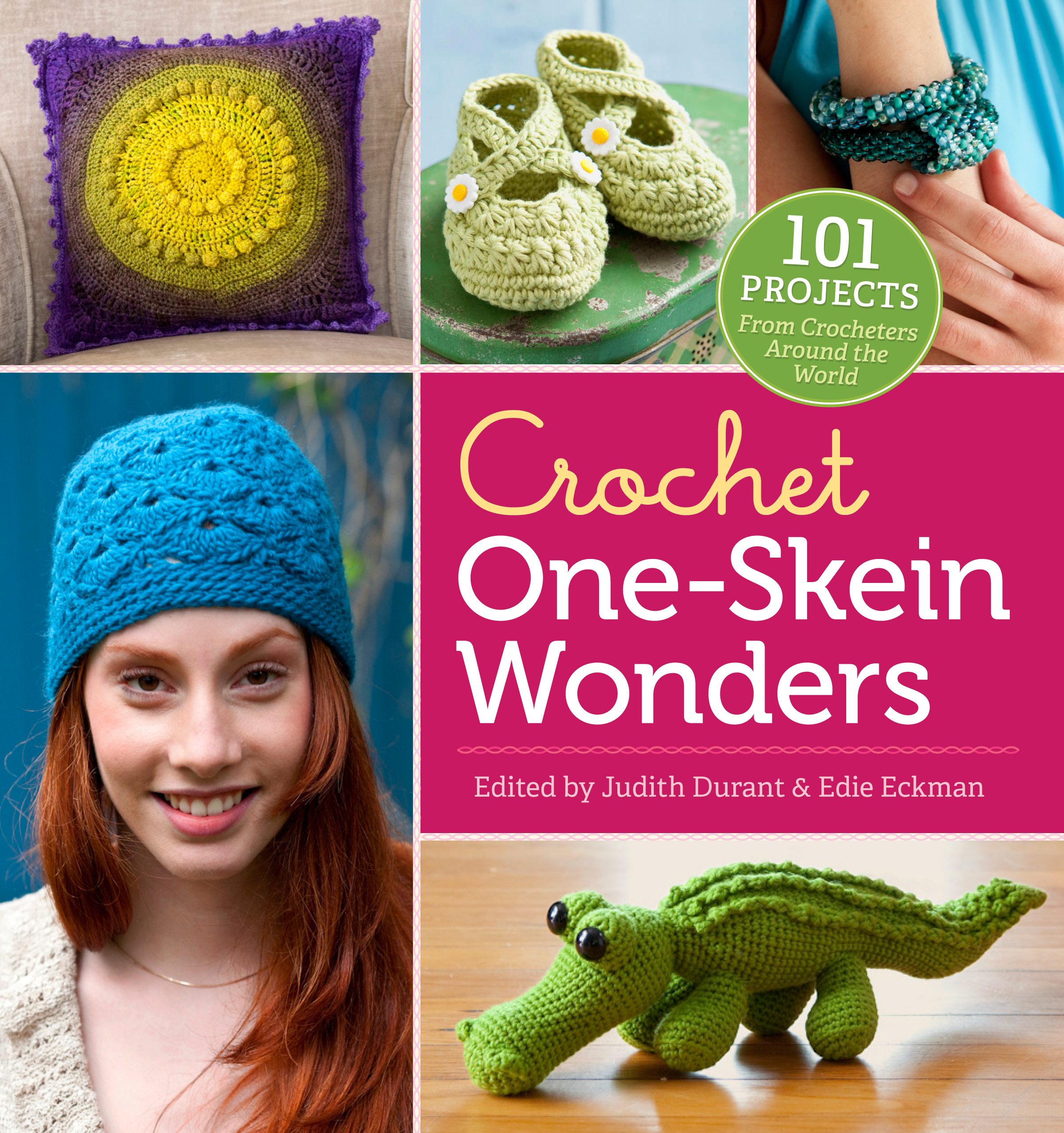 Crochet One-Skein Wonders<sup>®</sup> 101 Projects from Crocheters around the World - Judith Durant