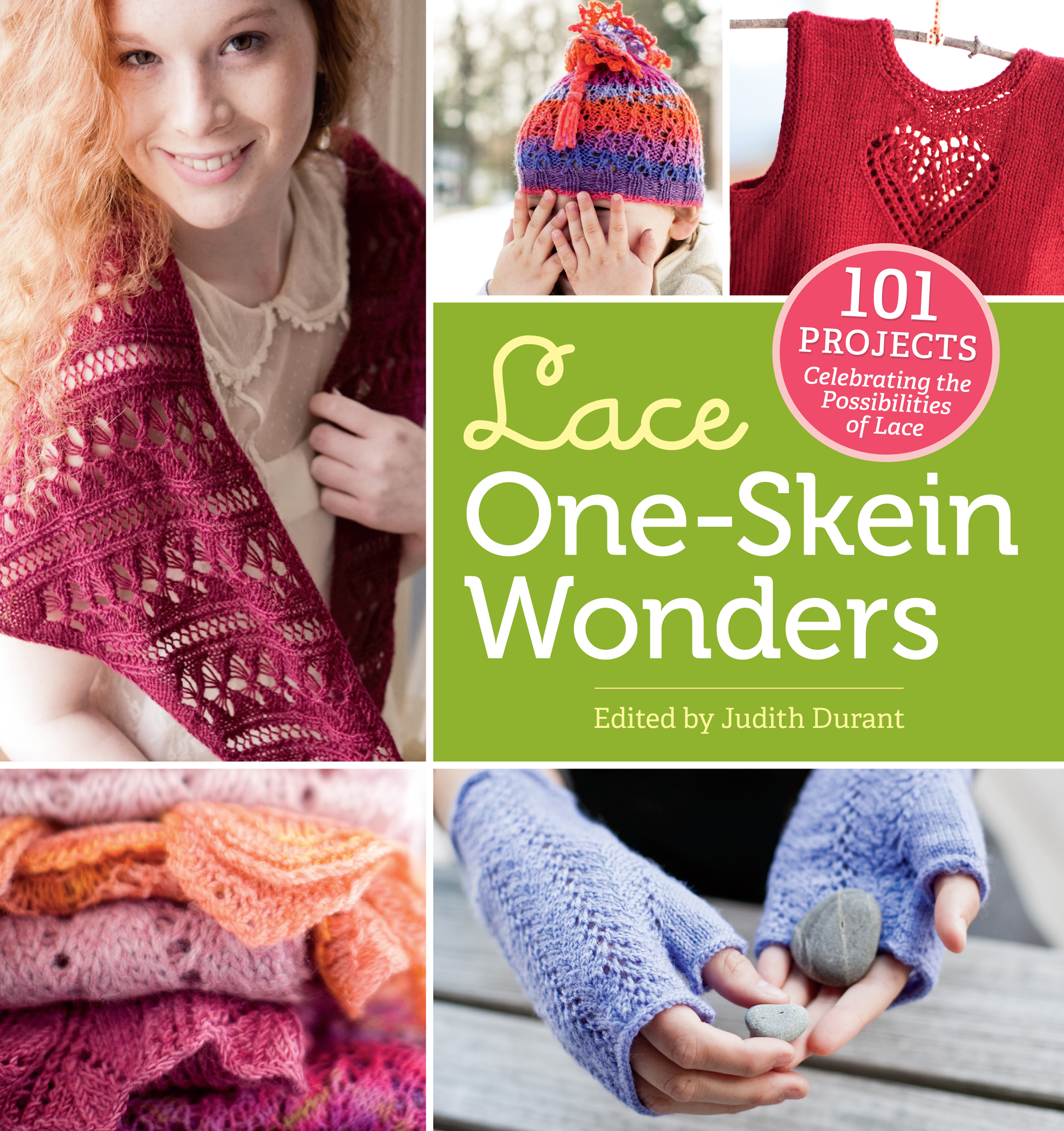 Lace One-Skein Wonders<sup>®</sup> 101 Projects Celebrating the Possibilities of Lace - Judith Durant