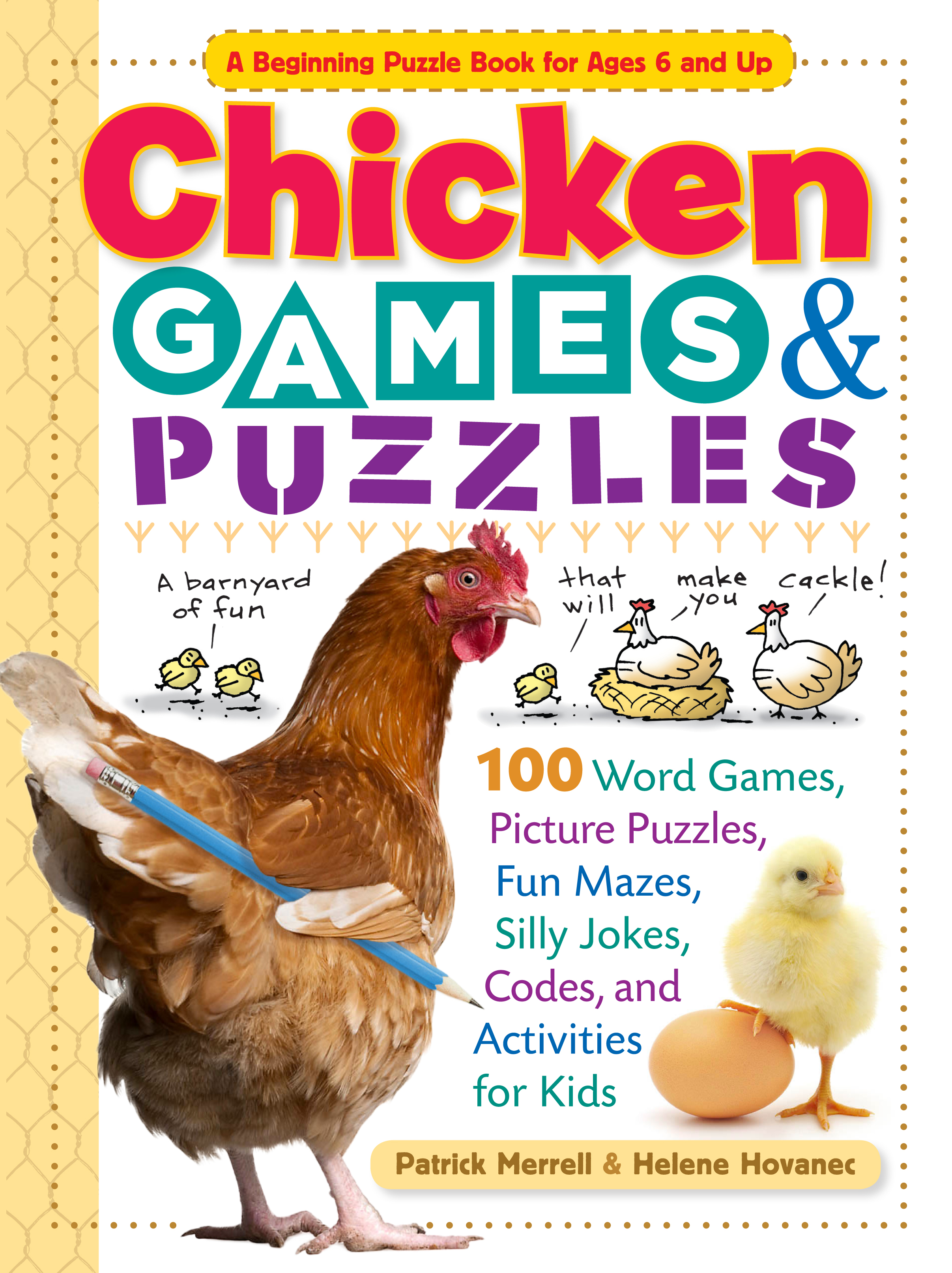 Chicken Games & Puzzles 100 Word Games, Picture Puzzles, Fun Mazes, Silly Jokes, Codes, and Activities for Kids - Helene Hovanec