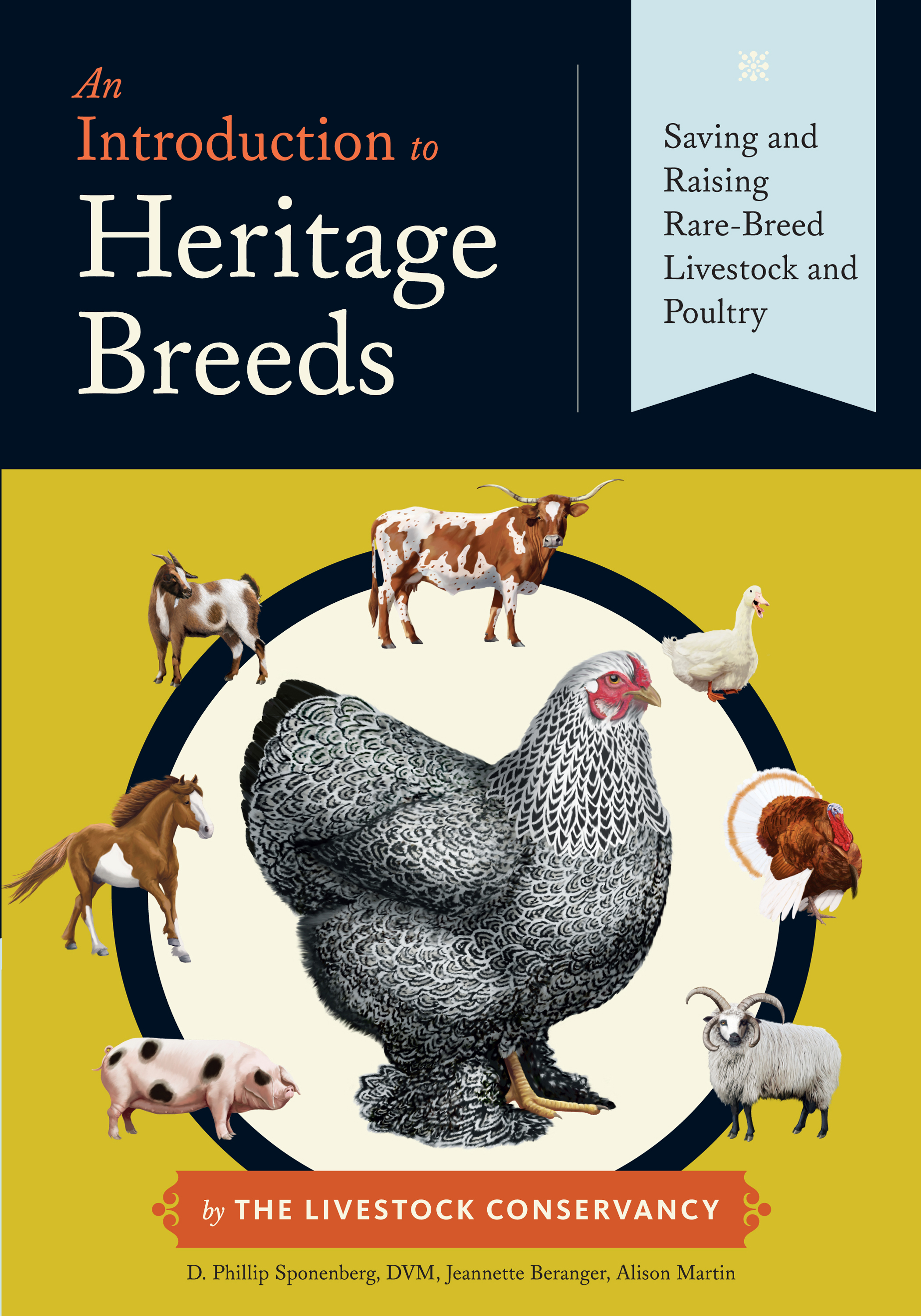 An Introduction to Heritage Breeds Saving and Raising Rare-Breed Livestock and Poultry - D. Phillip Sponenberg