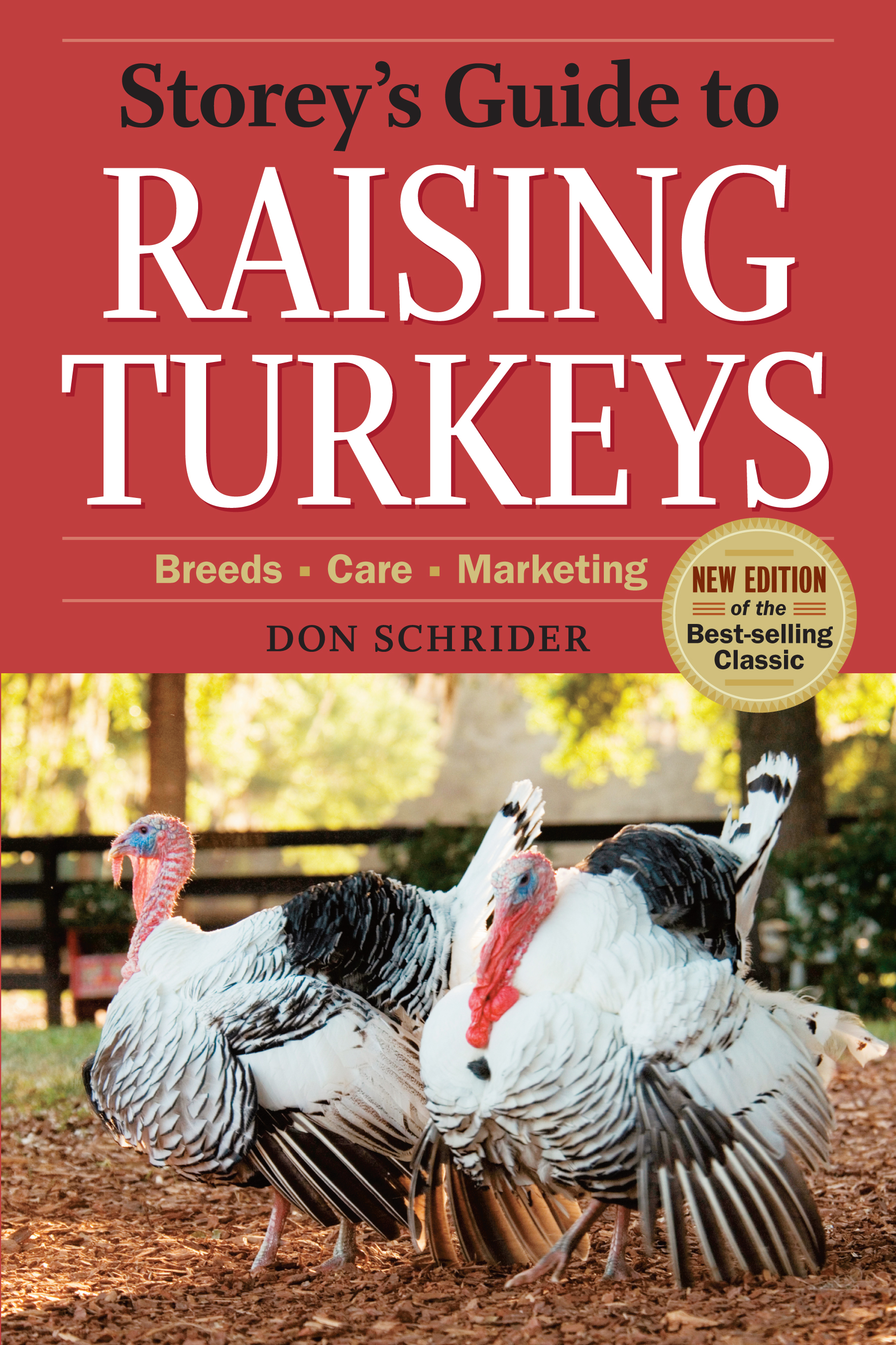 Storey's Guide to Raising Turkeys, 3rd Edition Breeds, Care, Marketing - Don Schrider