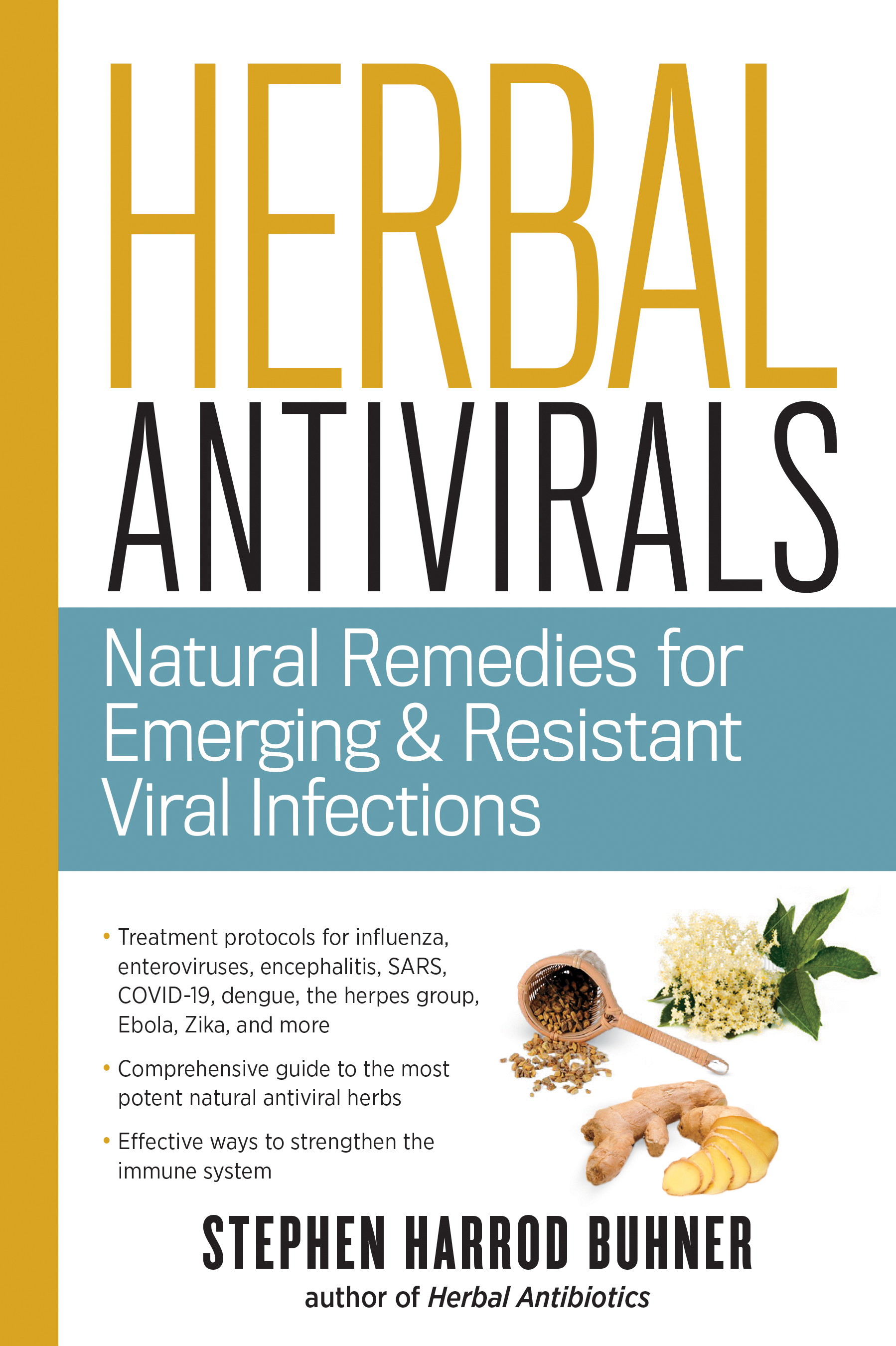 Herbal Antivirals Natural Remedies for Emerging & Resistant Viral Infections - Stephen Harrod Buhner