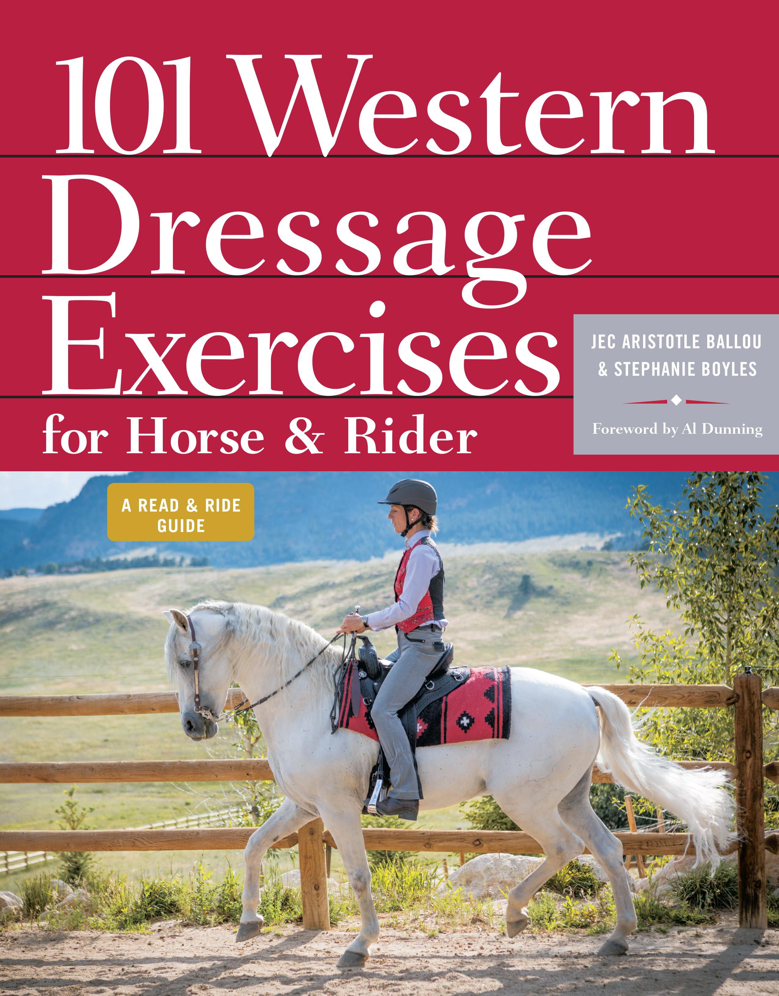 101 Western Dressage Exercises for Horse & Rider  - Jec Aristotle Ballou