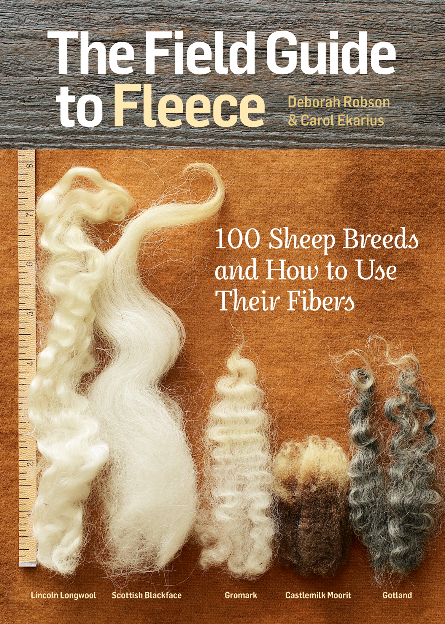 The Field Guide to Fleece 100 Sheep Breeds & How to Use Their Fibers - Carol Ekarius