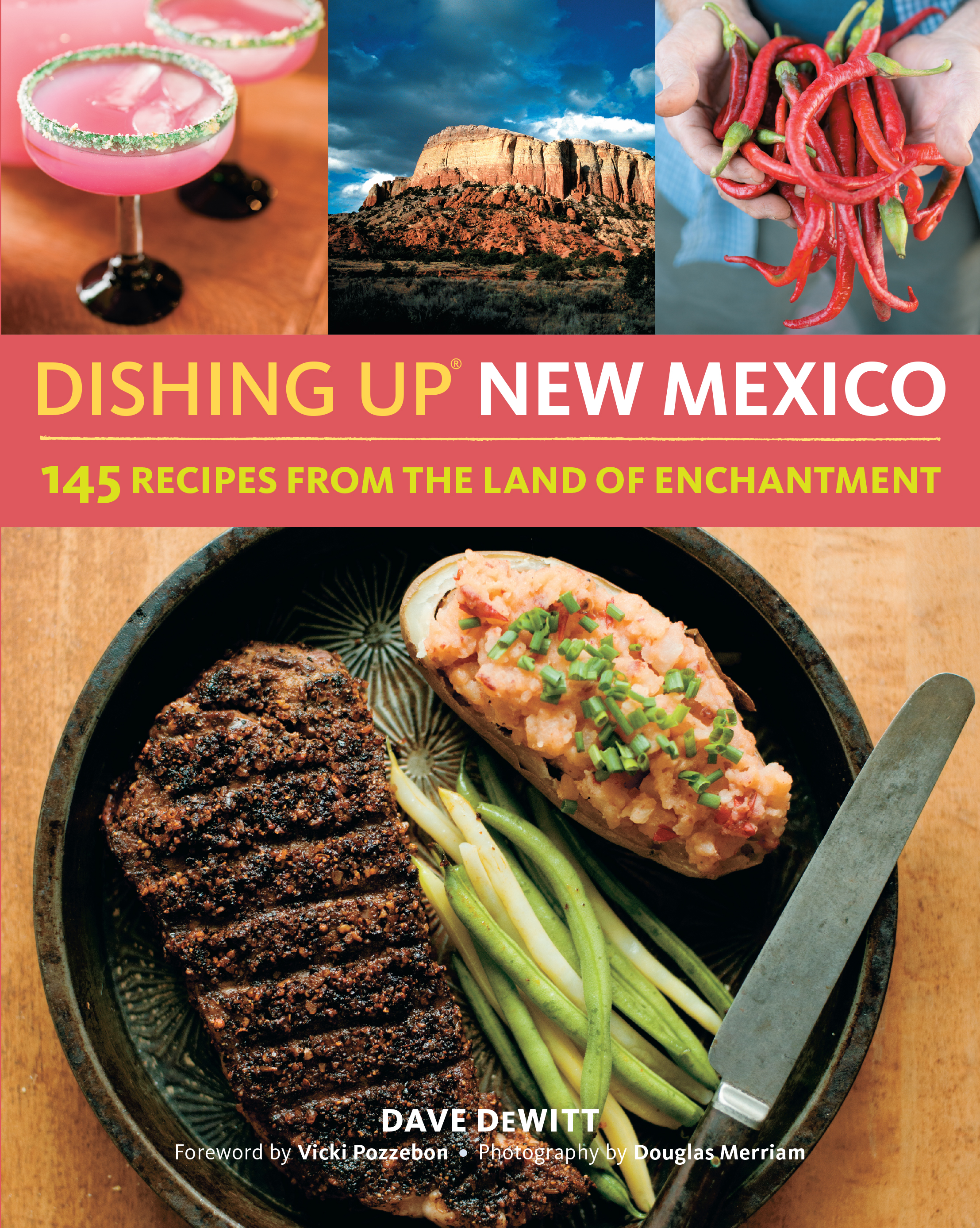 Dishing Up<sup>®</sup> New Mexico 145 Recipes from the Land of Enchantment - Dave DeWitt