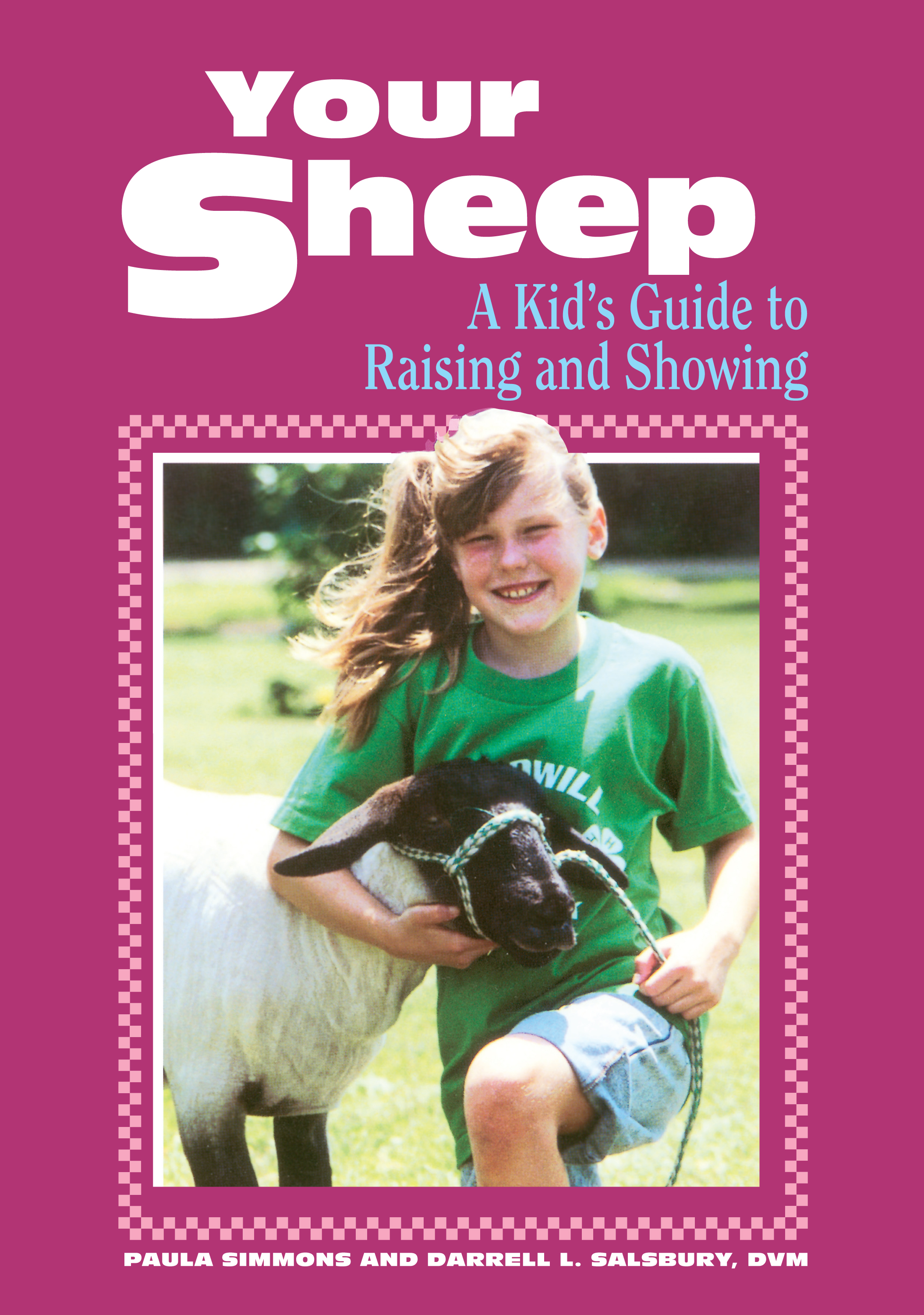 Your Sheep A Kid's Guide to Raising and Showing - Paula Simmons