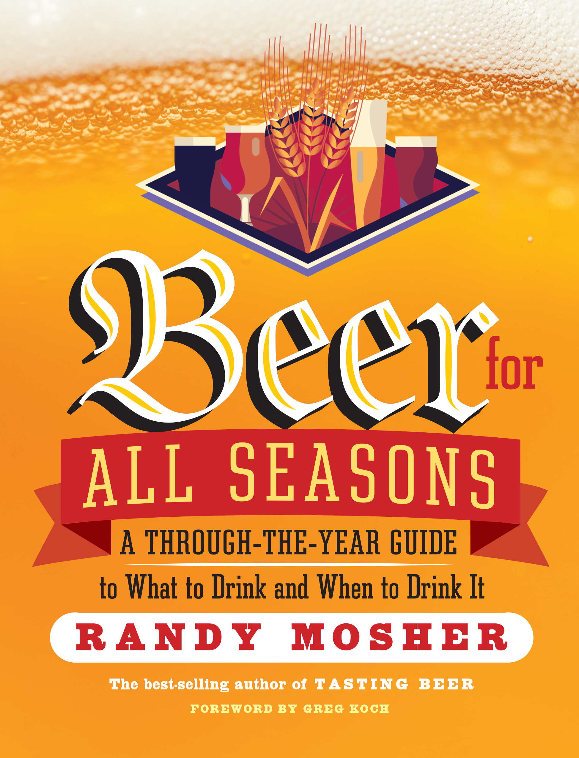 Beer for All Seasons A Through-the-Year Guide to What to Drink and When to Drink It - Randy Mosher