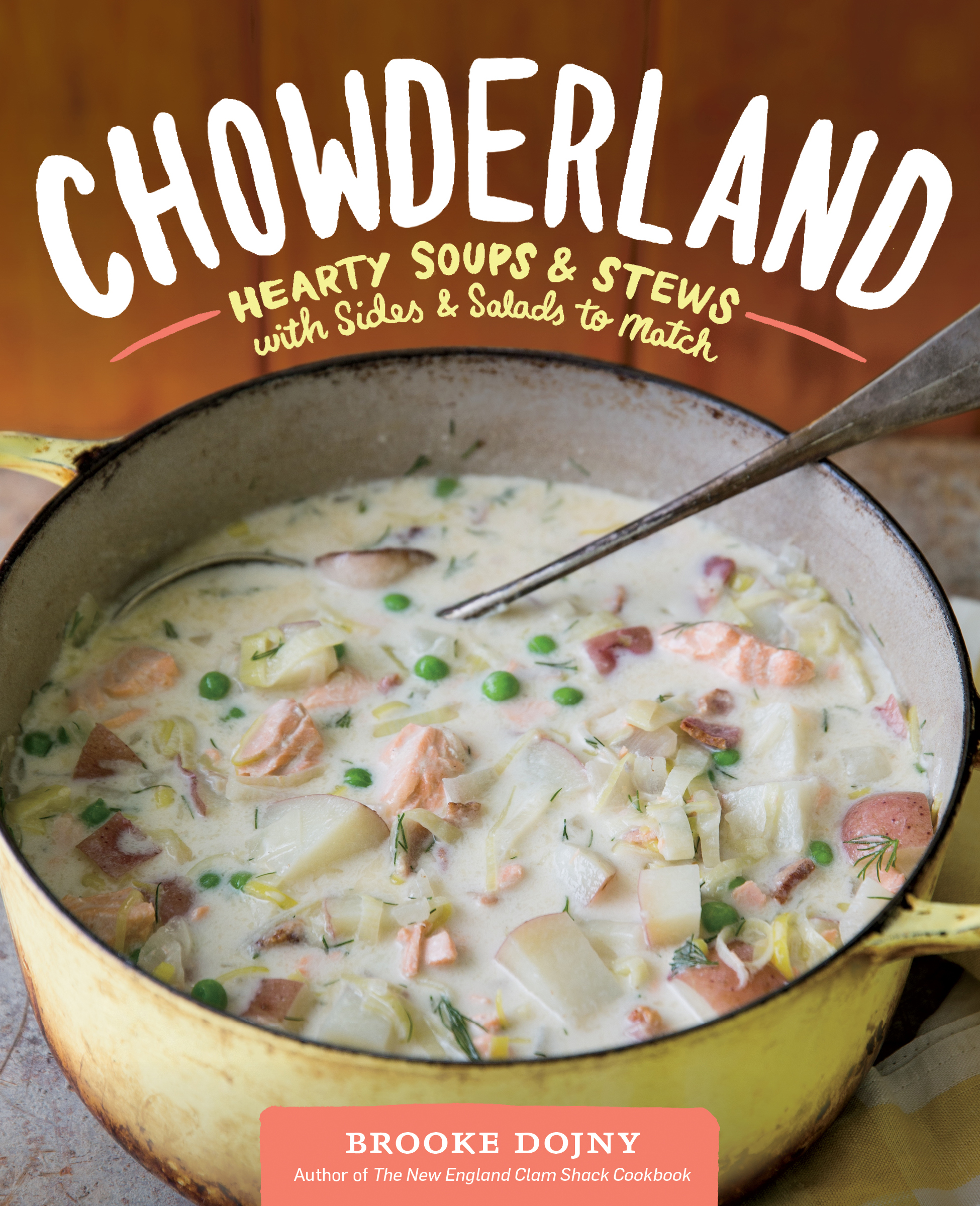 Chowderland Hearty Soups & Stews with Sides & Salads to Match - Brooke Dojny