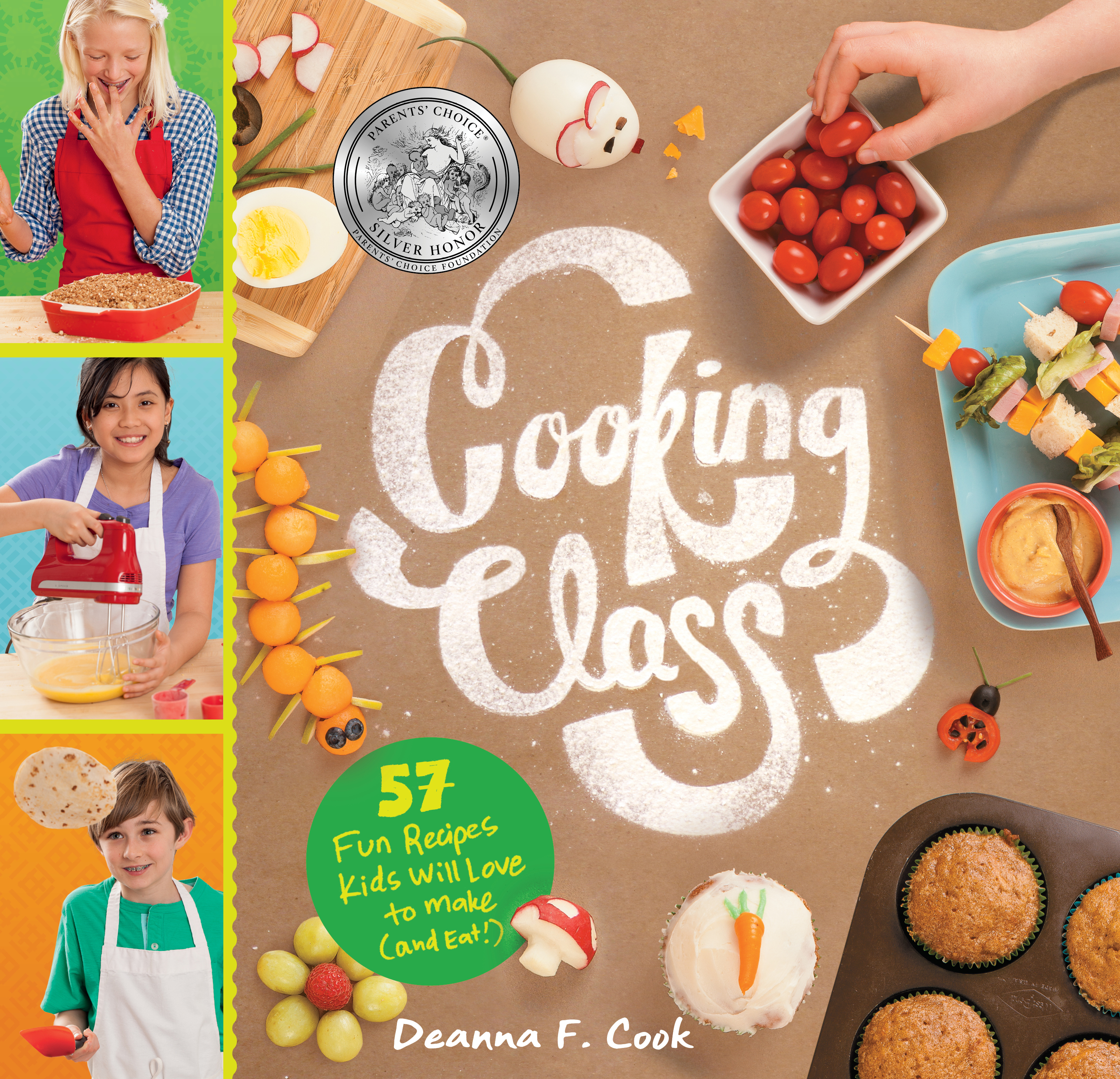 Cooking Class 57 Fun Recipes Kids Will Love to Make (and Eat!) - Deanna F. Cook