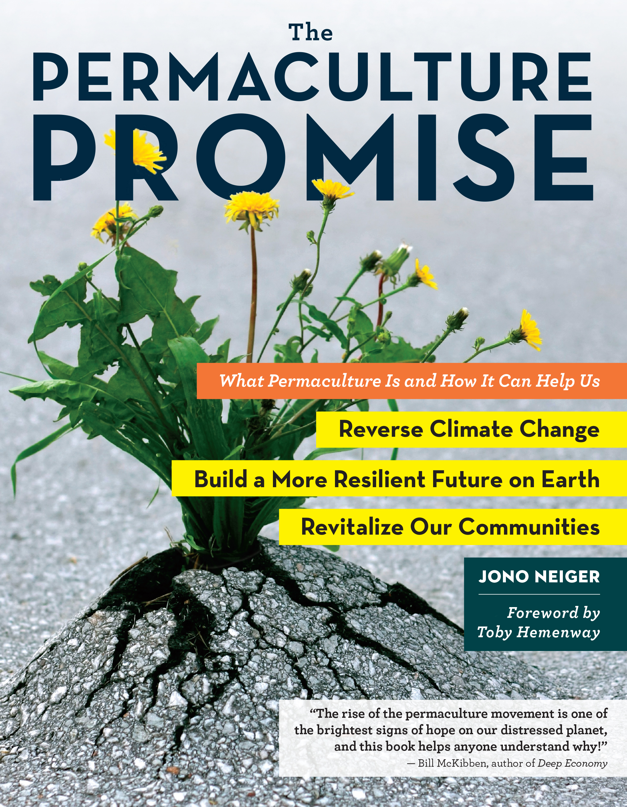 The Permaculture Promise What Permaculture Is and How It Can Help Us Reverse Climate Change, Build a More Resilient Future on Earth, and Revitalize Our Communities - Jono Neiger