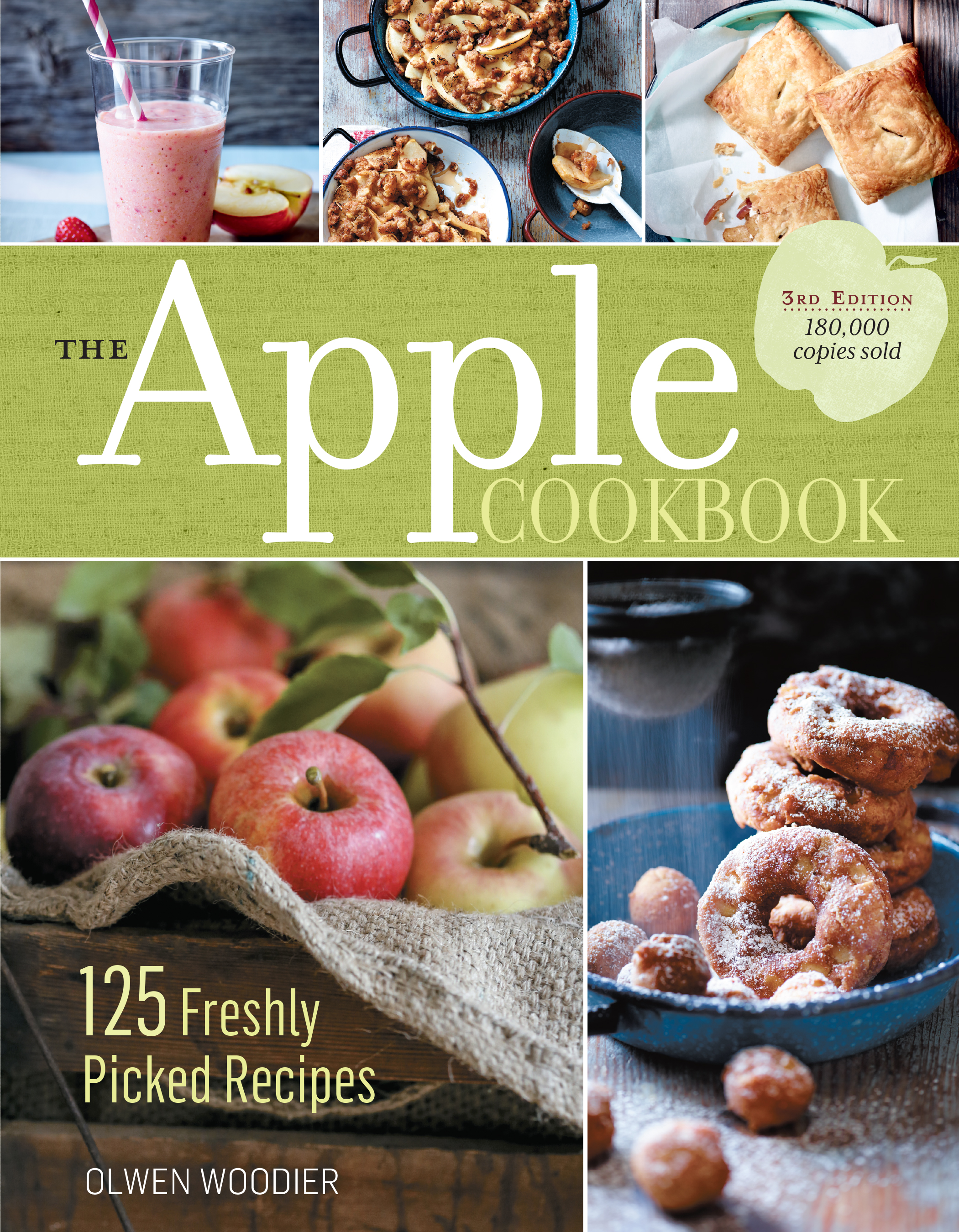 The Apple Cookbook, 3rd Edition 125 Freshly Picked Recipes - Olwen Woodier