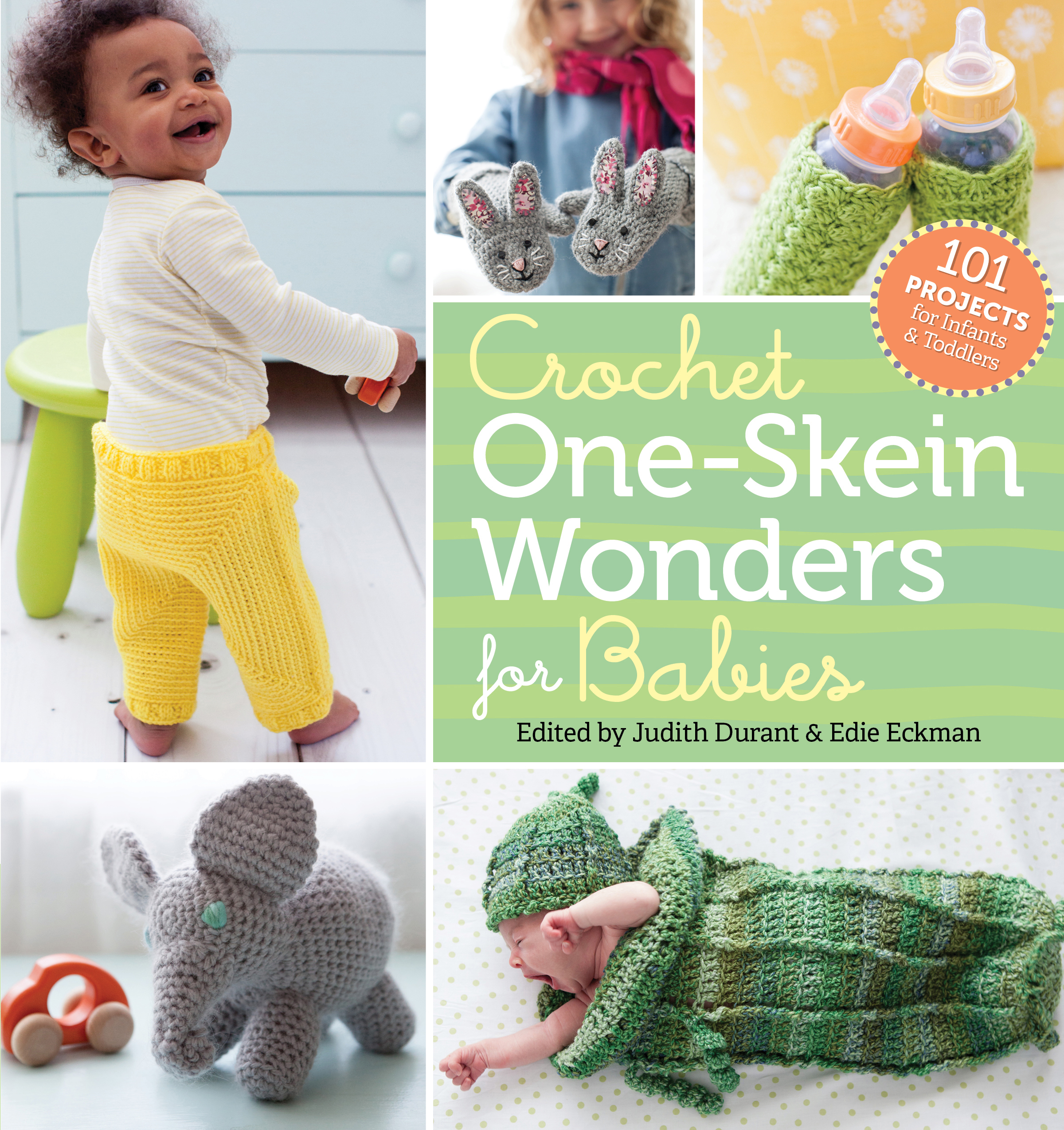 Crochet One-Skein Wonders<sup>®</sup> for Babies 101 Projects for Infants & Toddlers - Judith Durant