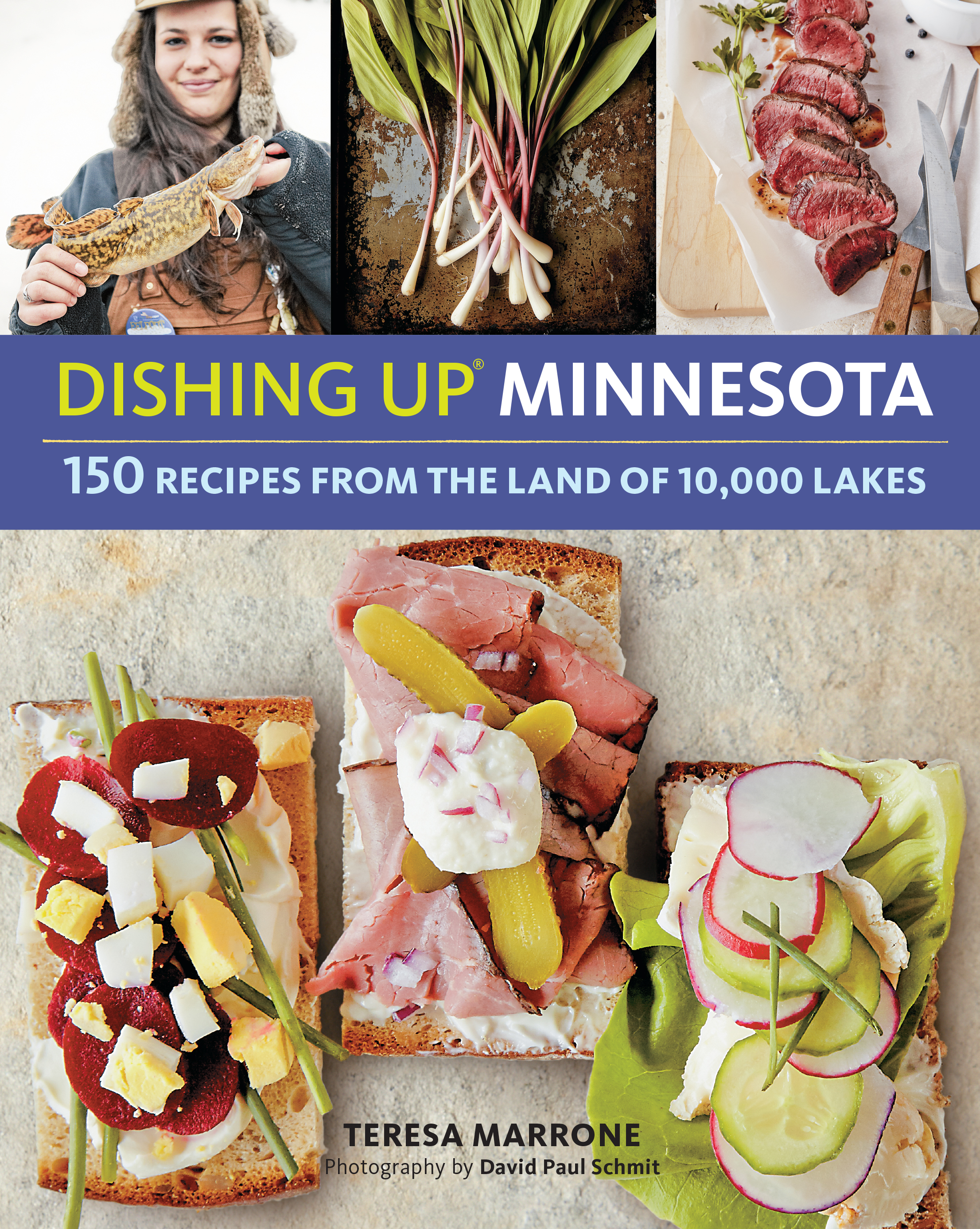 Dishing Up<sup>®</sup> Minnesota 150 Recipes from the Land of 10,000 Lakes - Teresa Marrone