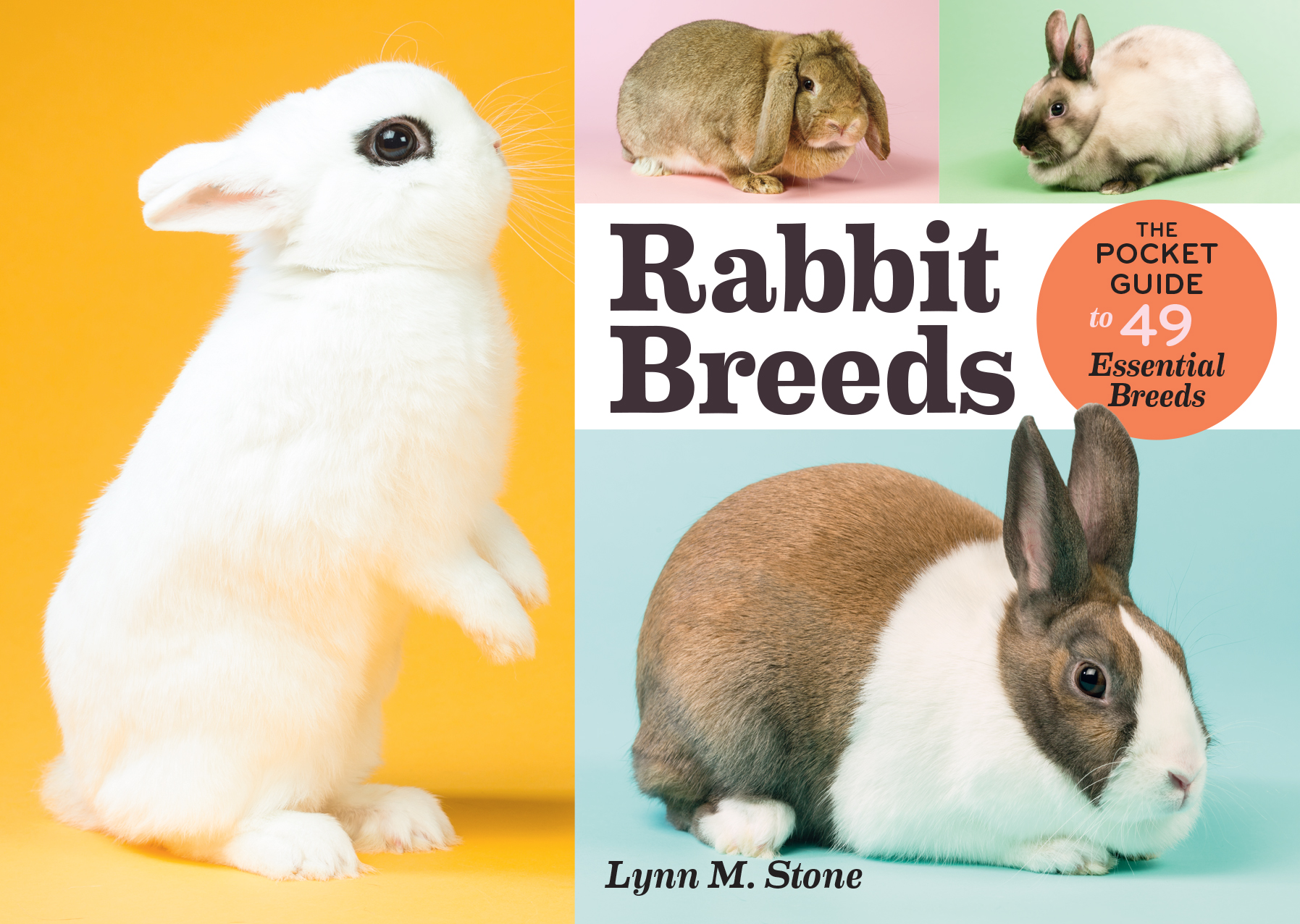 Rabbit Breeds The Pocket Guide to 49 Essential Breeds - Lynn M. Stone