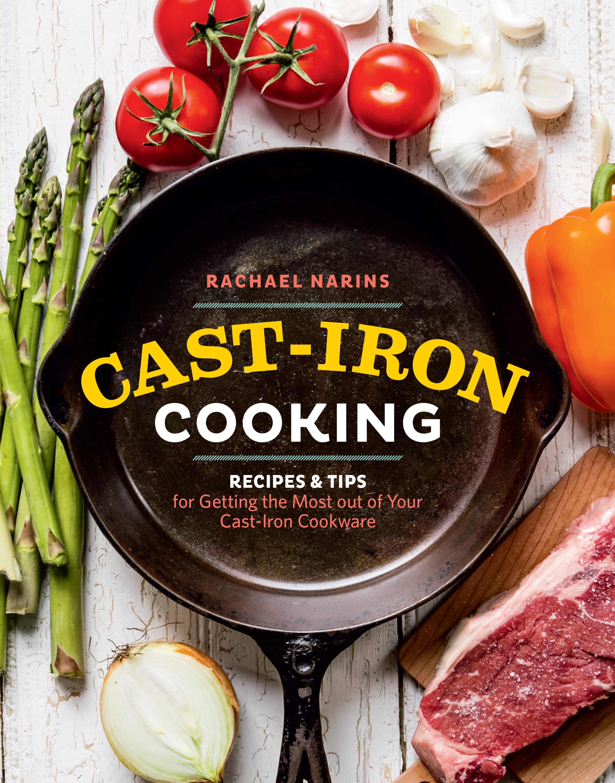 Cast-Iron Cooking Recipes & Tips for Getting the Most out of Your Cast-Iron Cookware - Rachael Narins