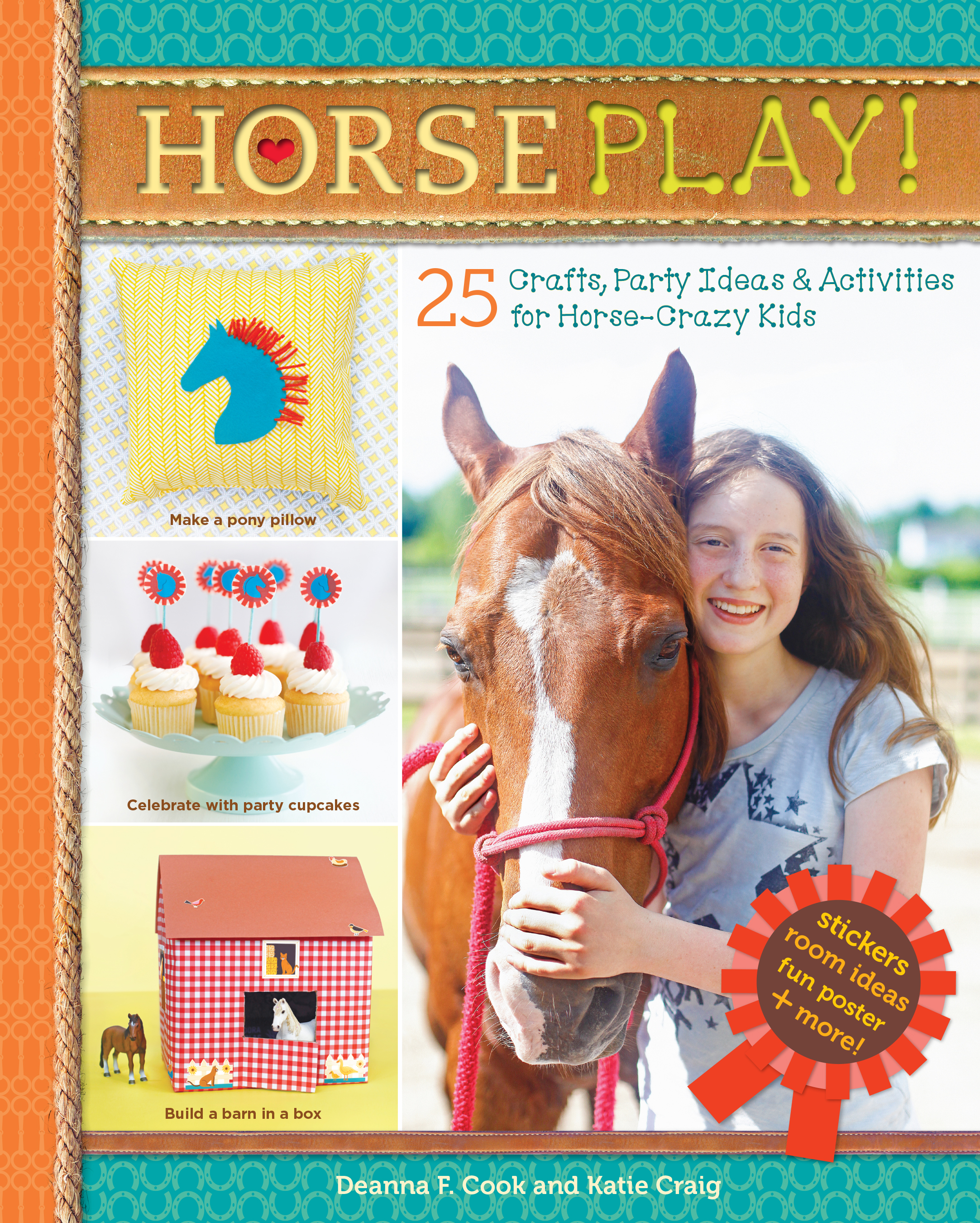 Horse Play! 25 Crafts, Party Ideas & Activities for Horse-Crazy Kids - Deanna F. Cook