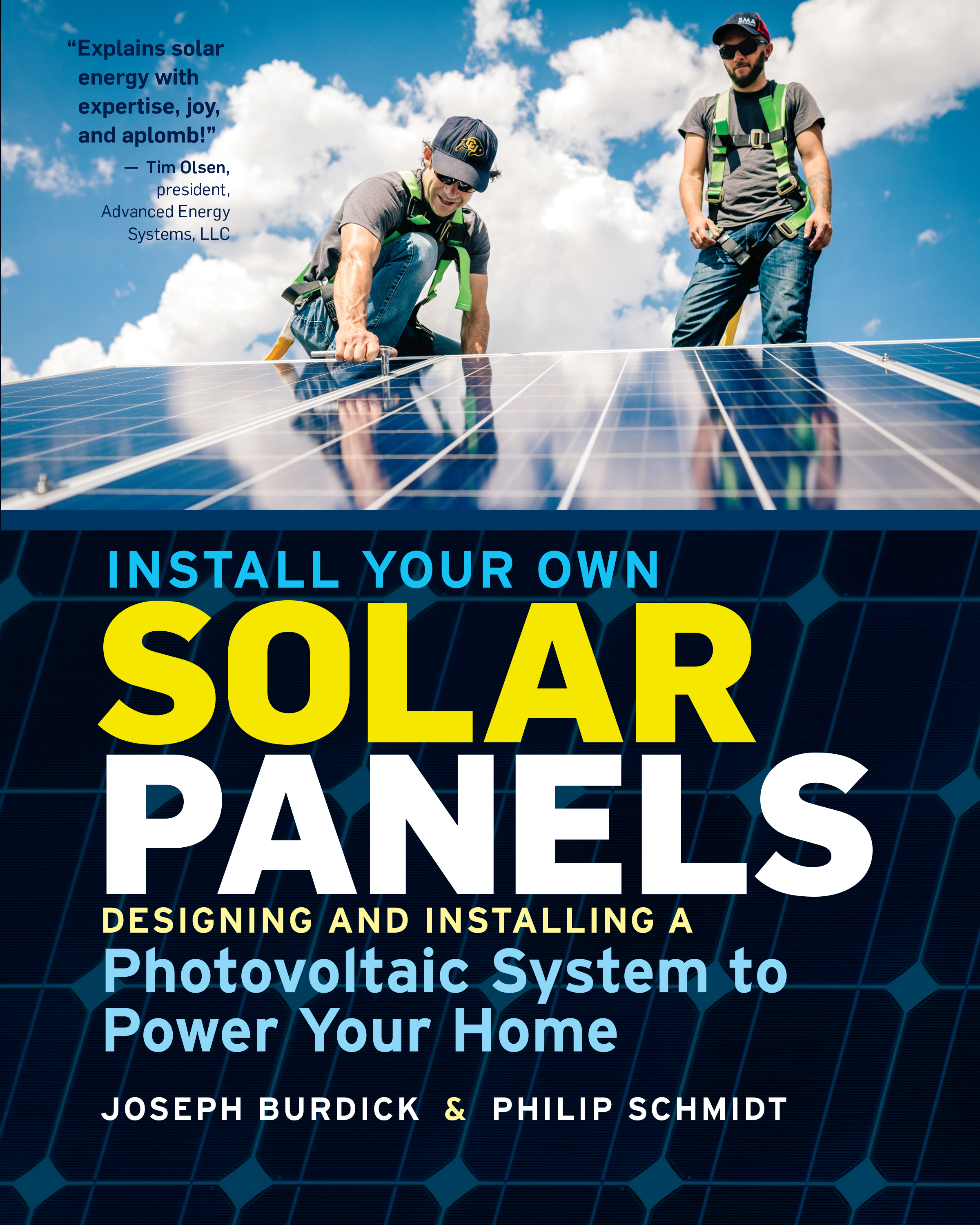 Install Your Own Solar Panels Designing and Installing a Photovoltaic System to Power Your Home - Joseph Burdick