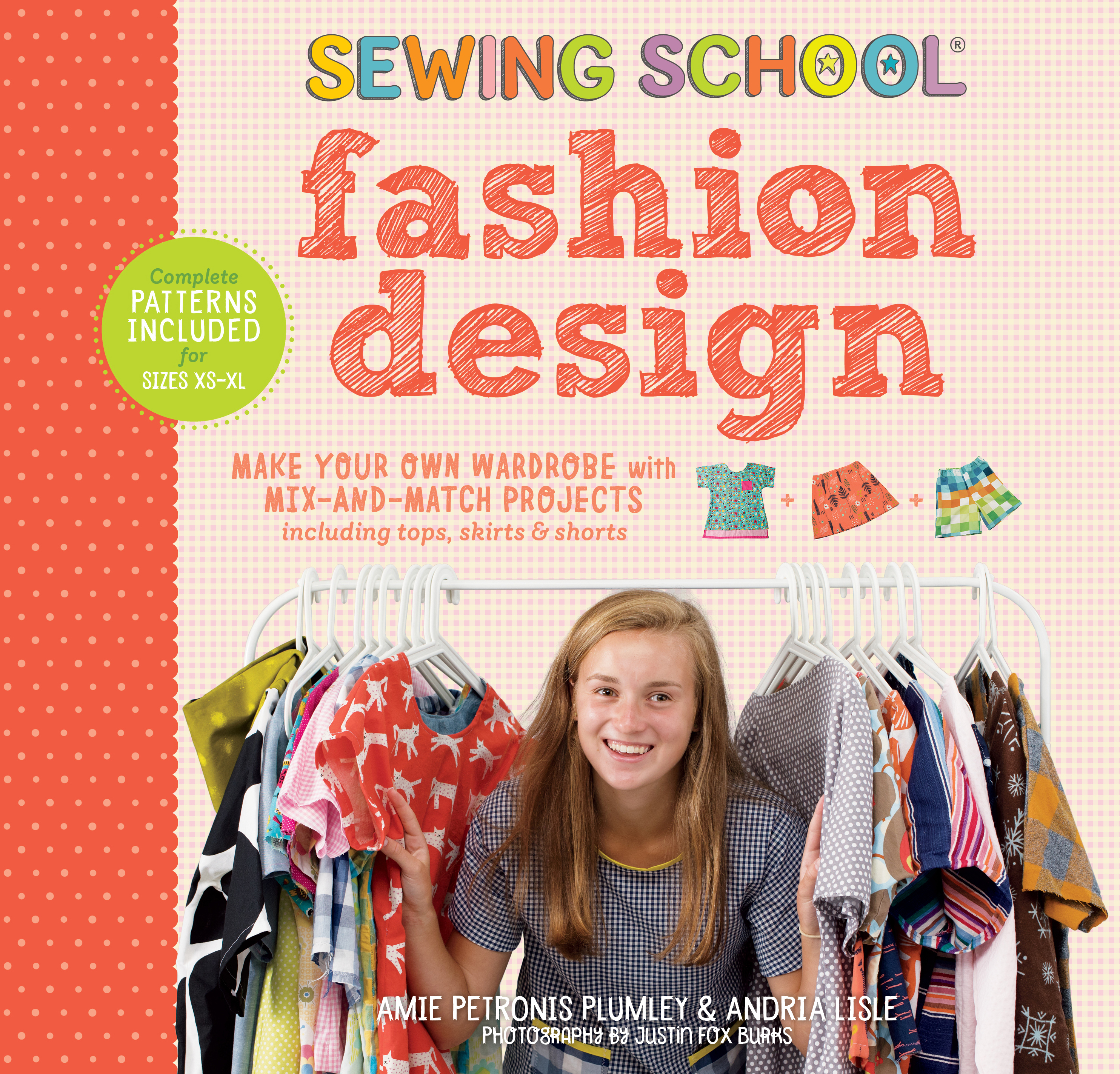 Sewing School <sup>&reg;</sup> Fashion Design Make Your Own Wardrobe with Mix-and-Match Projects Including Tops, Skirts & Shorts - Amie Petronis Plumley