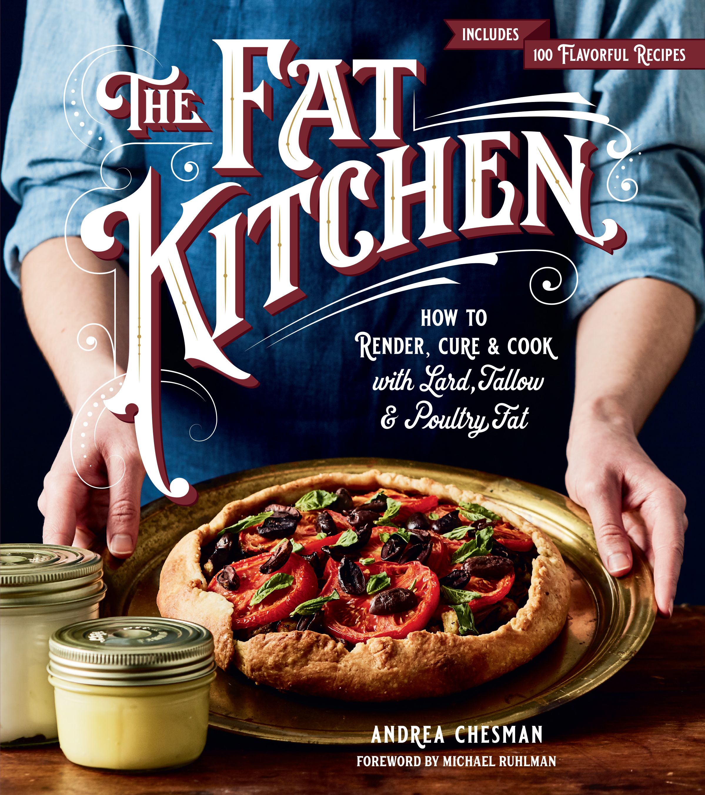 The Fat Kitchen How to Render, Cure & Cook with Lard, Tallow & Poultry Fat - Andrea Chesman