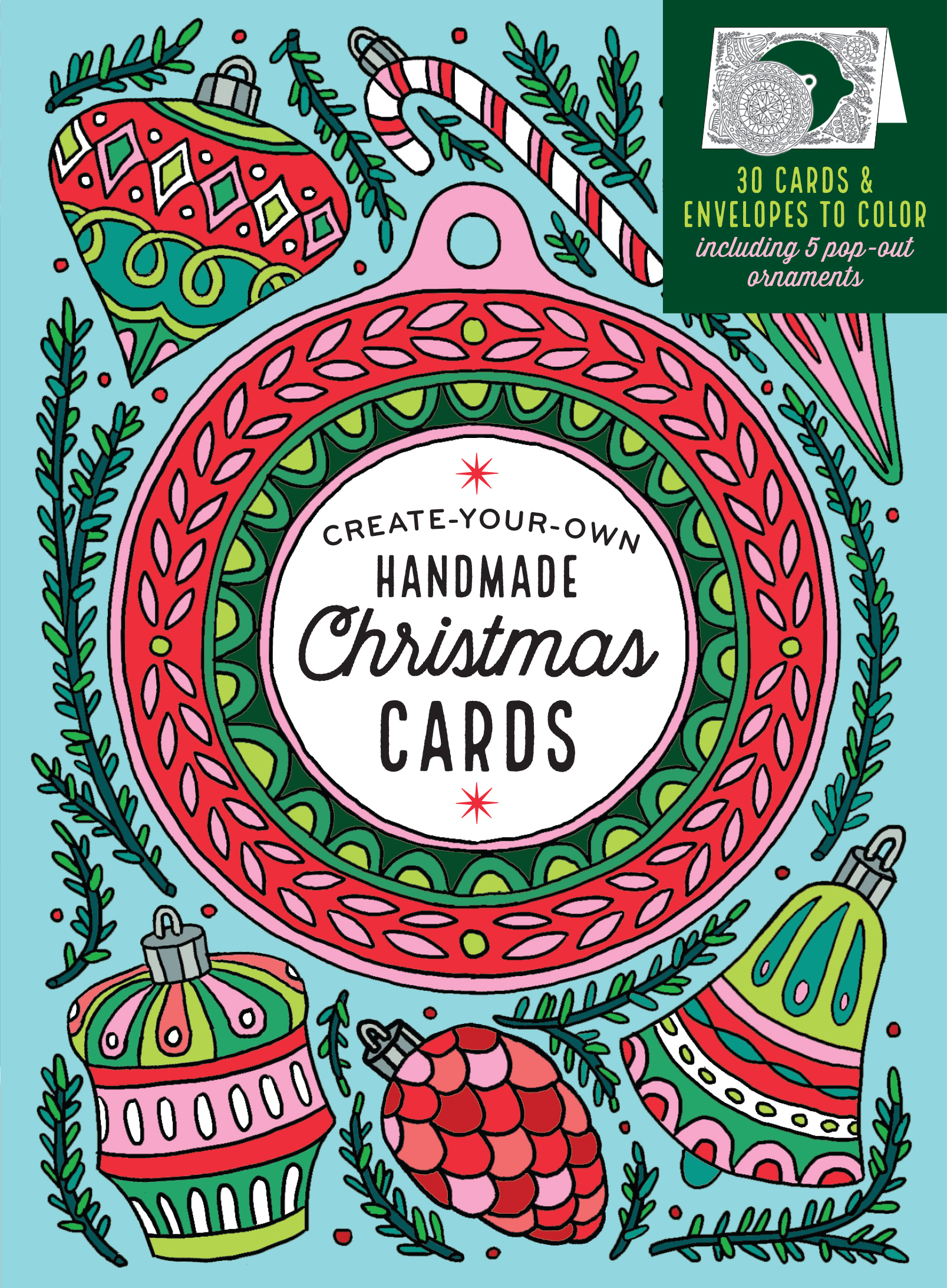 Create-Your-Own Handmade Christmas Cards 30 Cards & Envelopes to Color, Including 5 Pop-Out Ornaments - Caitlin Keegan