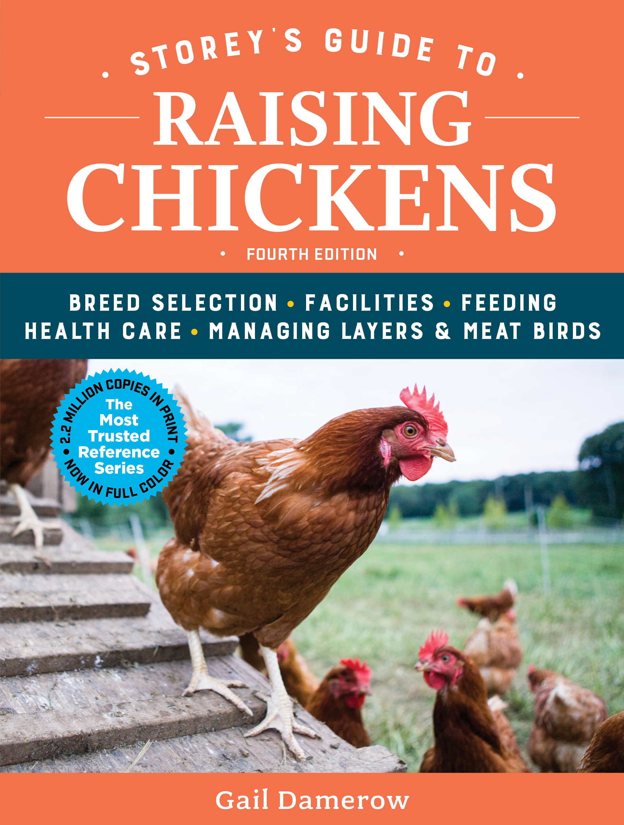 Storey's Guide to Raising Chickens, 4th Edition Breed Selection, Facilities, Feeding, Health Care, Managing Layers & Meat Birds - Gail Damerow