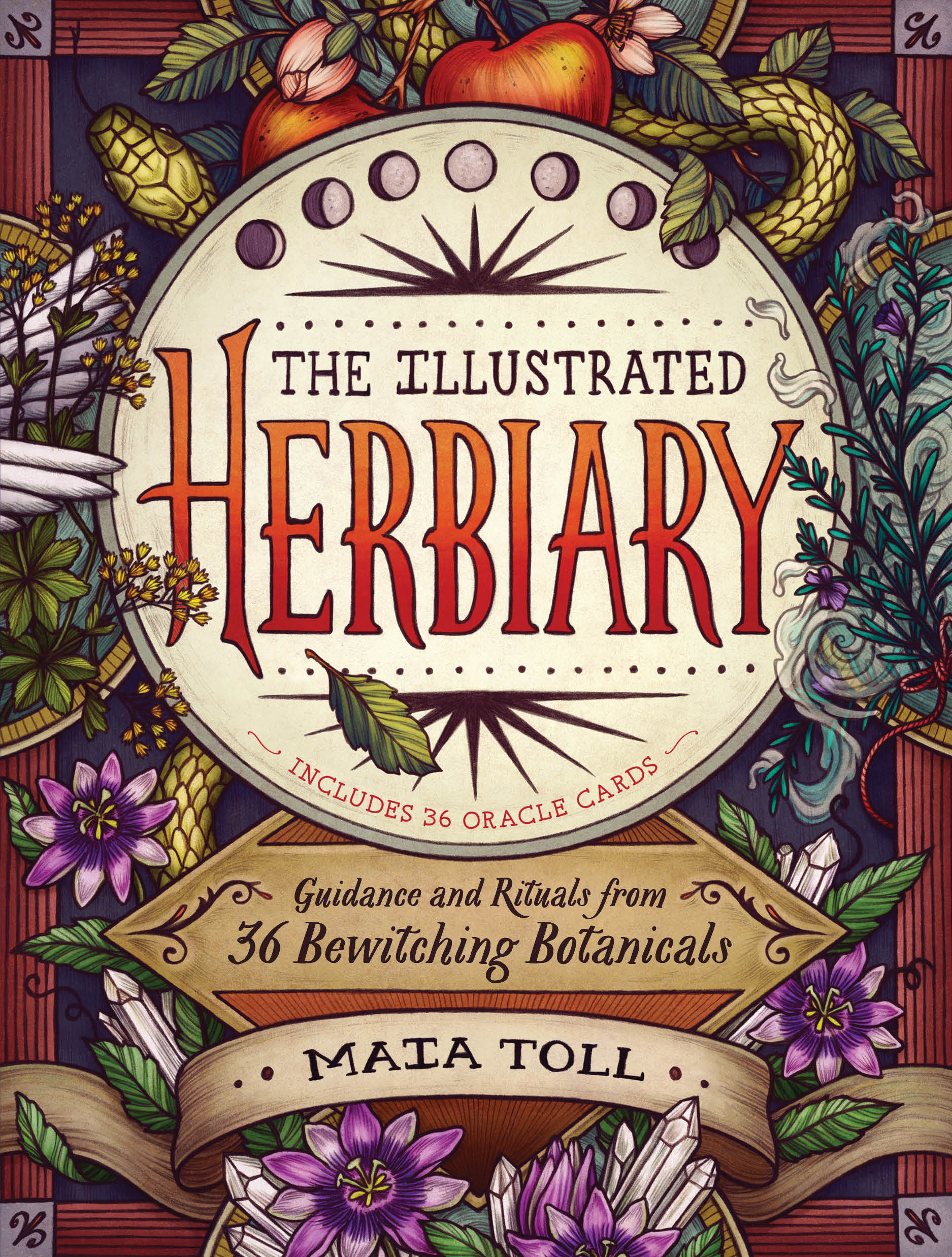 The Illustrated Herbiary Guidance and Rituals from 36 Bewitching Botanicals - Maia Toll