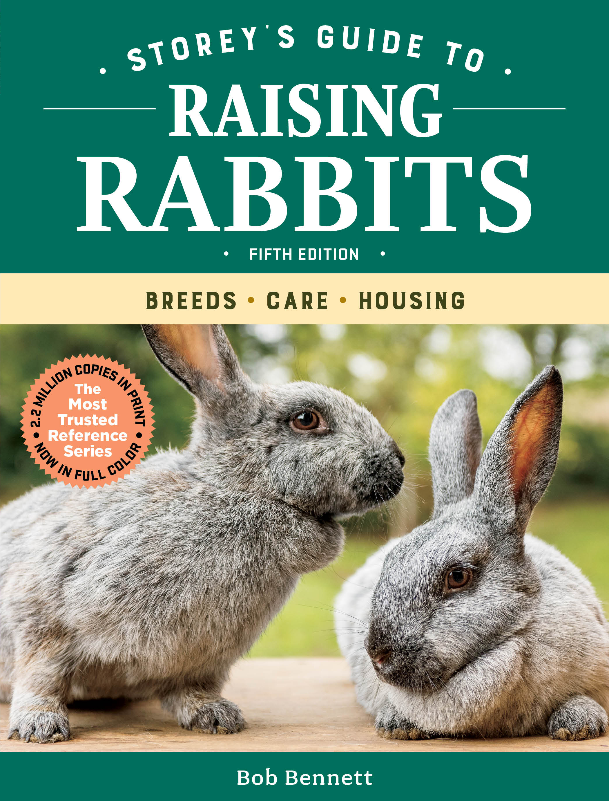 Storey's Guide to Raising Rabbits, 5th Edition Breeds, Care, Housing - Bob Bennett