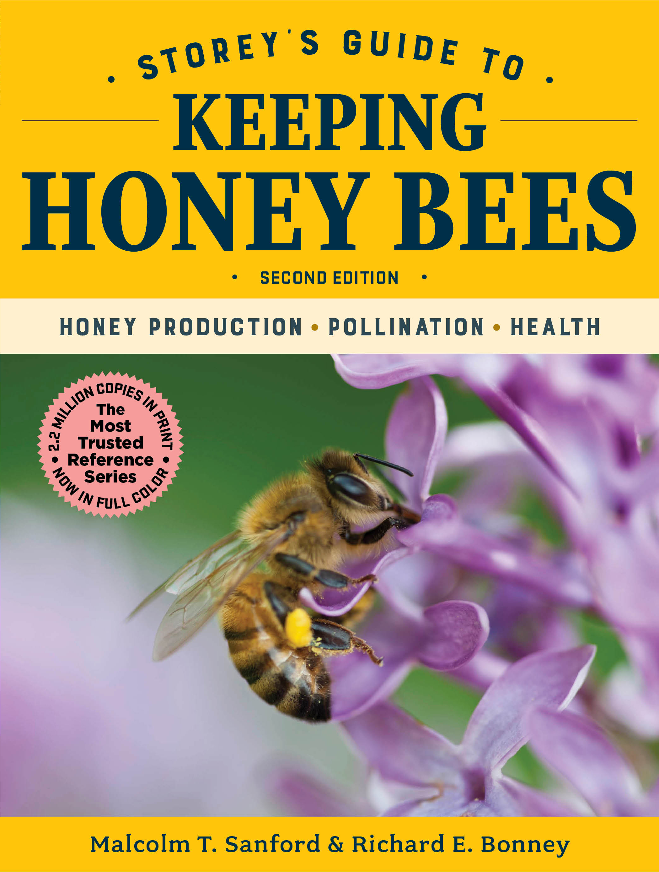 Storey's Guide to Keeping Honey Bees, 2nd Edition Honey Production, Pollination, Health - Malcolm T. Sanford