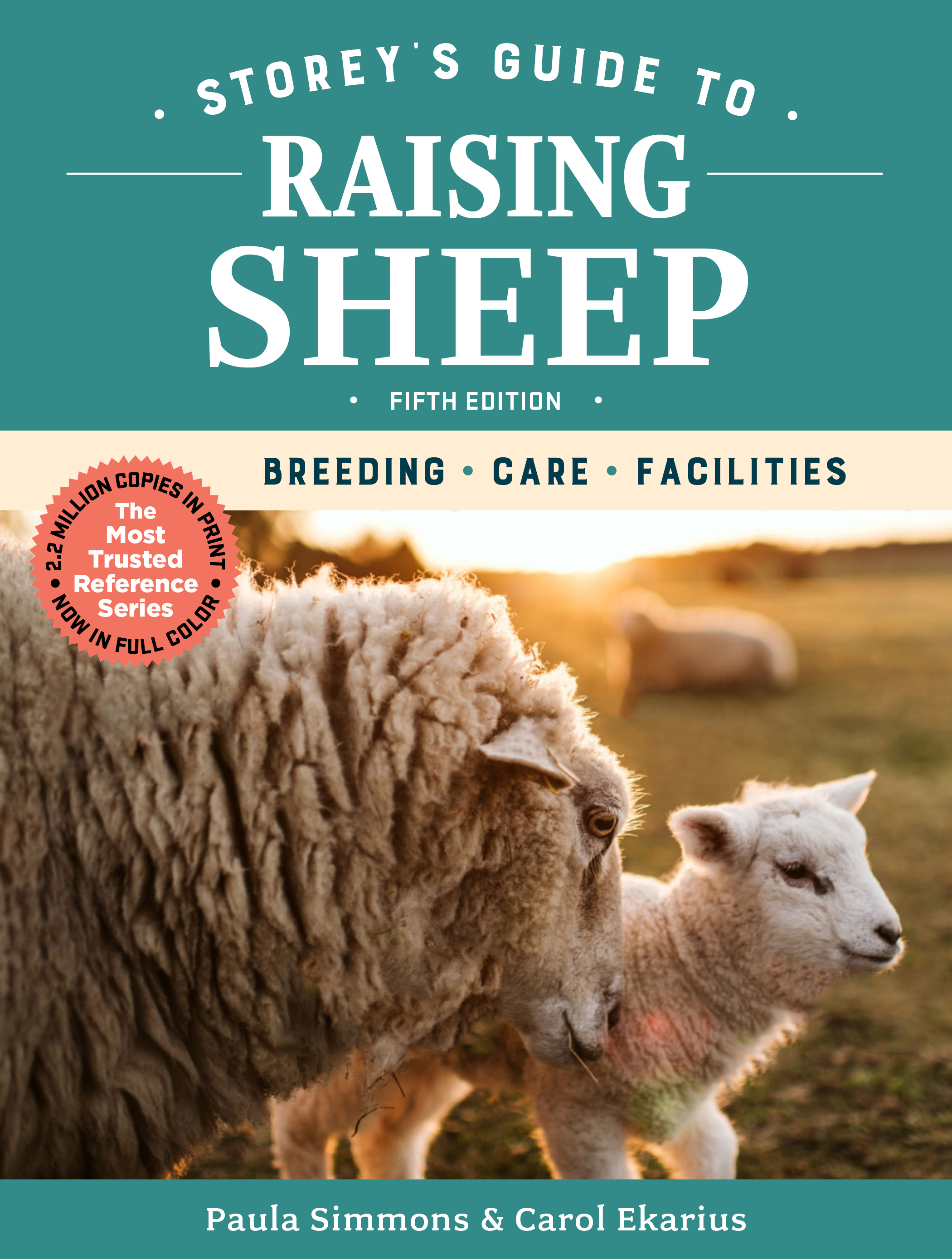 Storey's Guide to Raising Sheep, 5th Edition Breeding, Care, Facilities - Paula Simmons