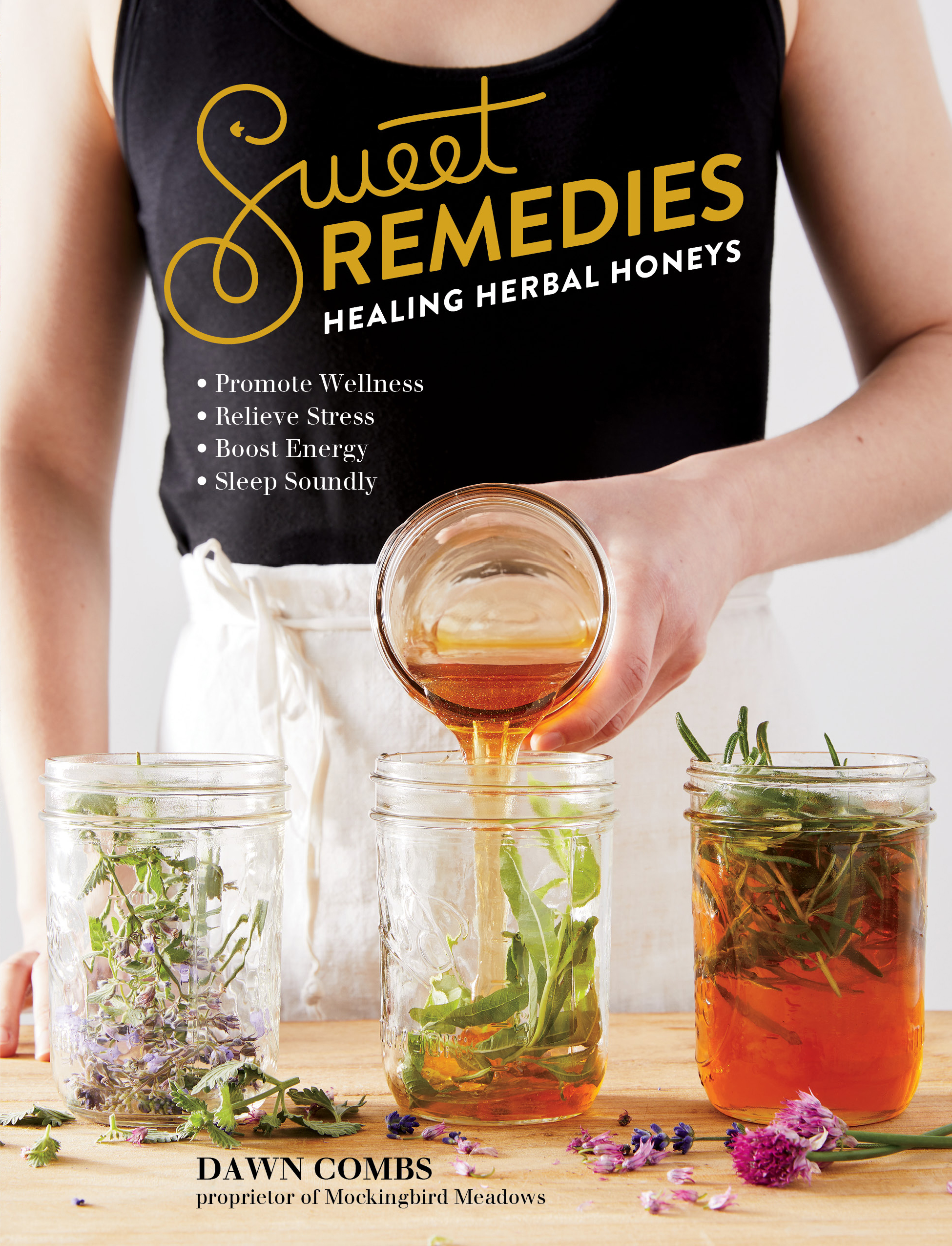 Sweet Remedies Healing Herbal Honeys - Dawn Combs