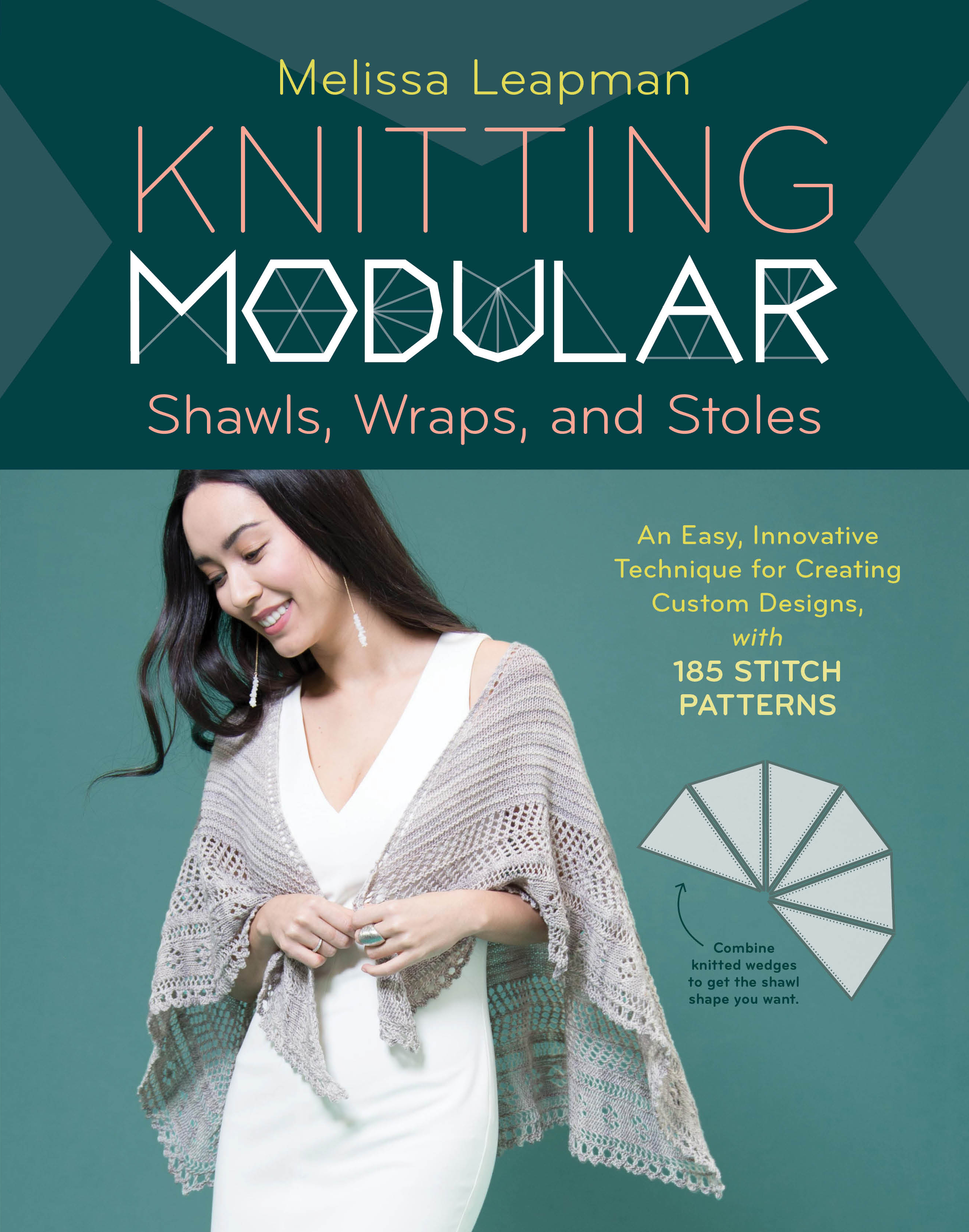 Knitting Modular Shawls, Wraps, and Stoles An Easy, Innovative Technique for Creating Custom Designs, with 185 Stitch Patterns - Melissa Leapman