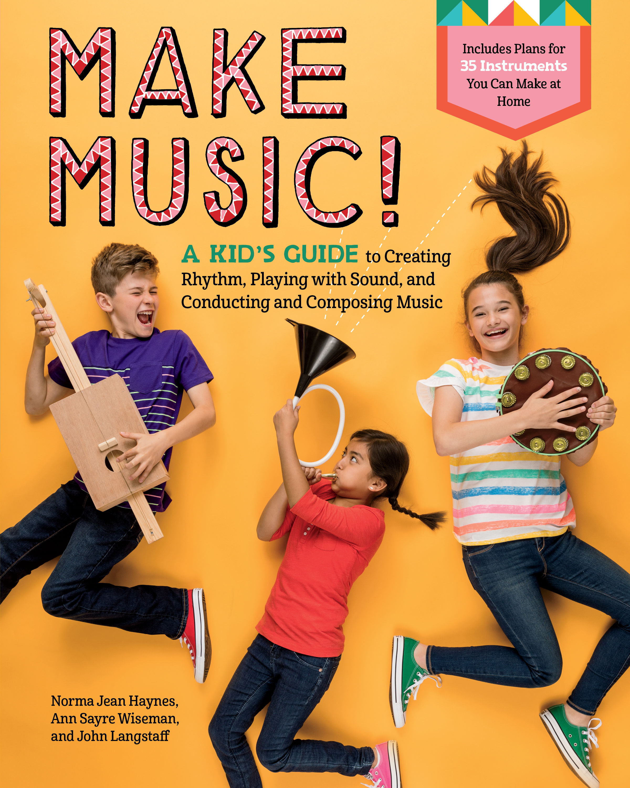 Make Music! A Kid's Guide to Creating Rhythm, Playing with Sound, and Conducting and Composing Music - Norma Jean Haynes
