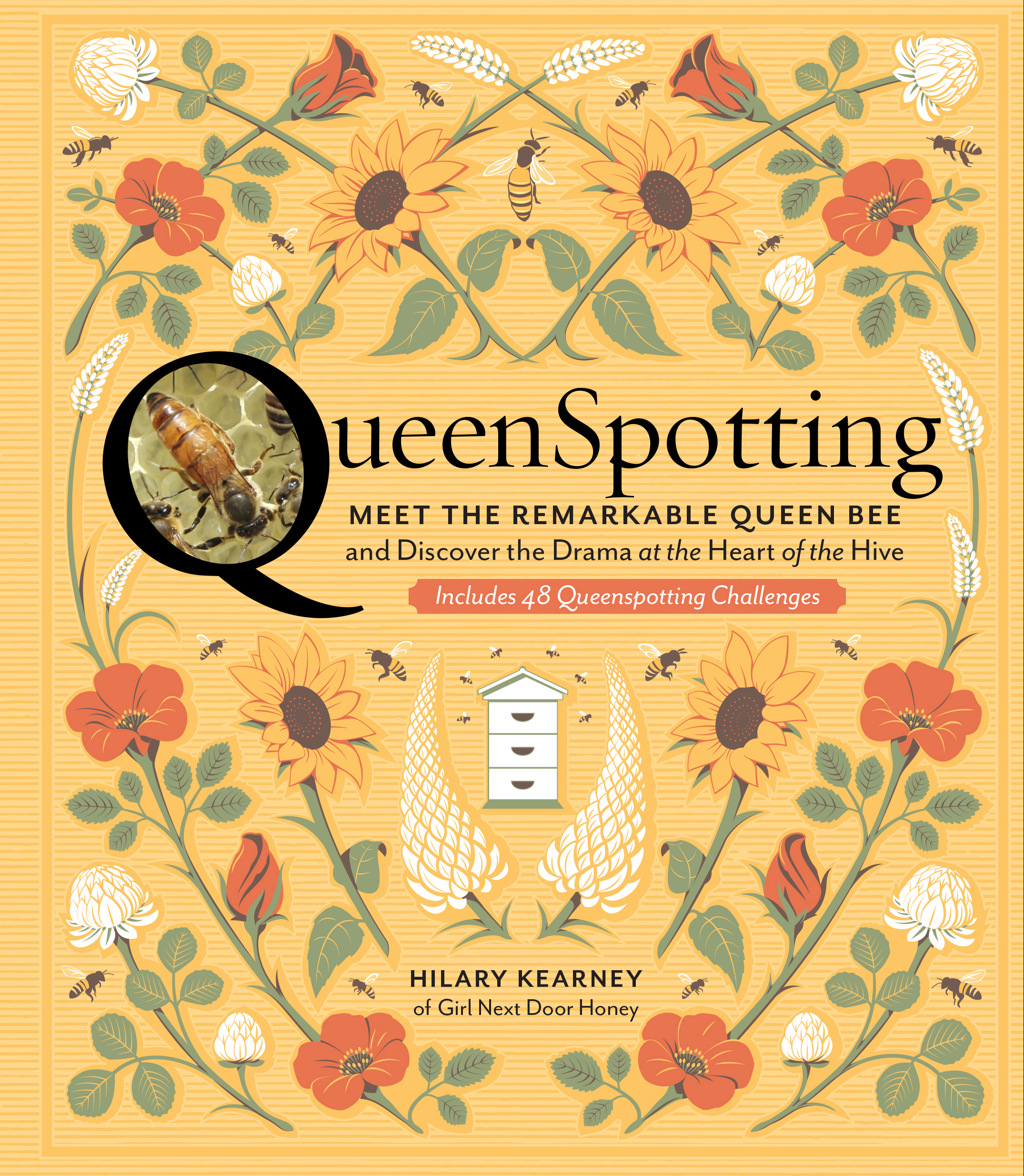 QueenSpotting Meet the Remarkable Queen Bee and Discover the Drama at the Heart of the Hive; Includes 48 Queenspotting Challenges - Hilary Kearney